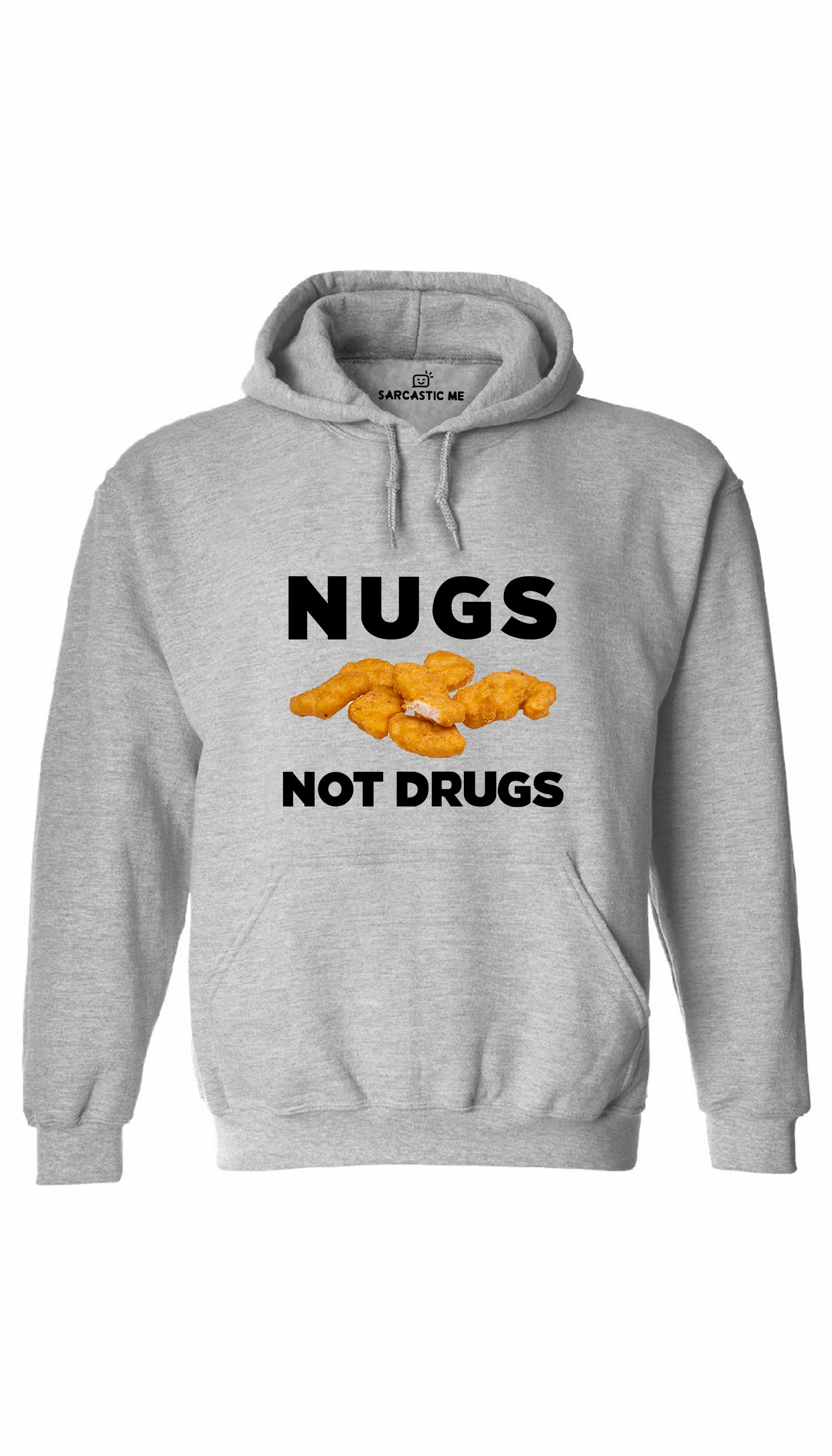Nugs Not Drugs Gray Hoodie | Sarcastic ME