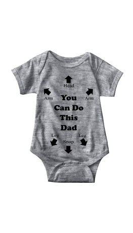 You Can Do This Dad Gray Infant Onesie | Sarcastic ME