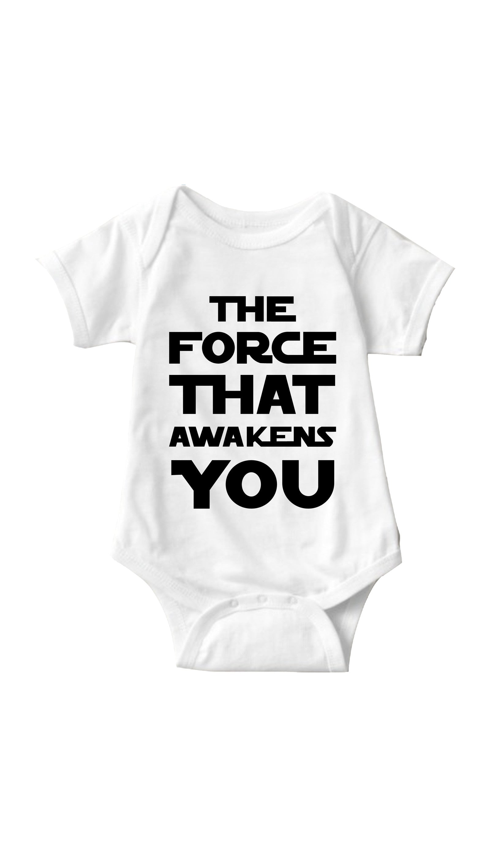 The Force That Awakens You White Infant Onesie | Sarcastic ME