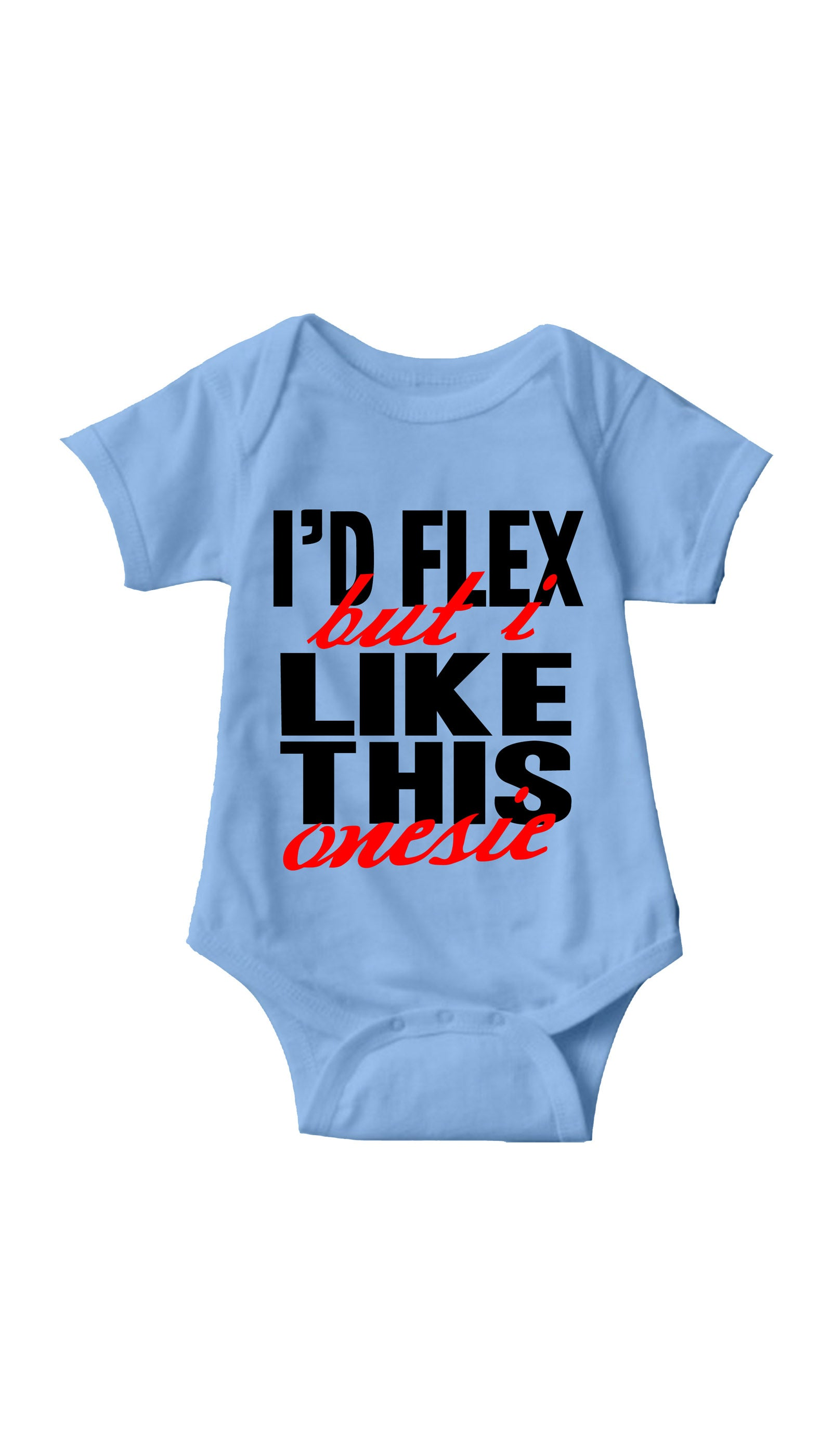 I'd Flex But I Like This Onesie Blue Infant Onesie| Sarcastic ME