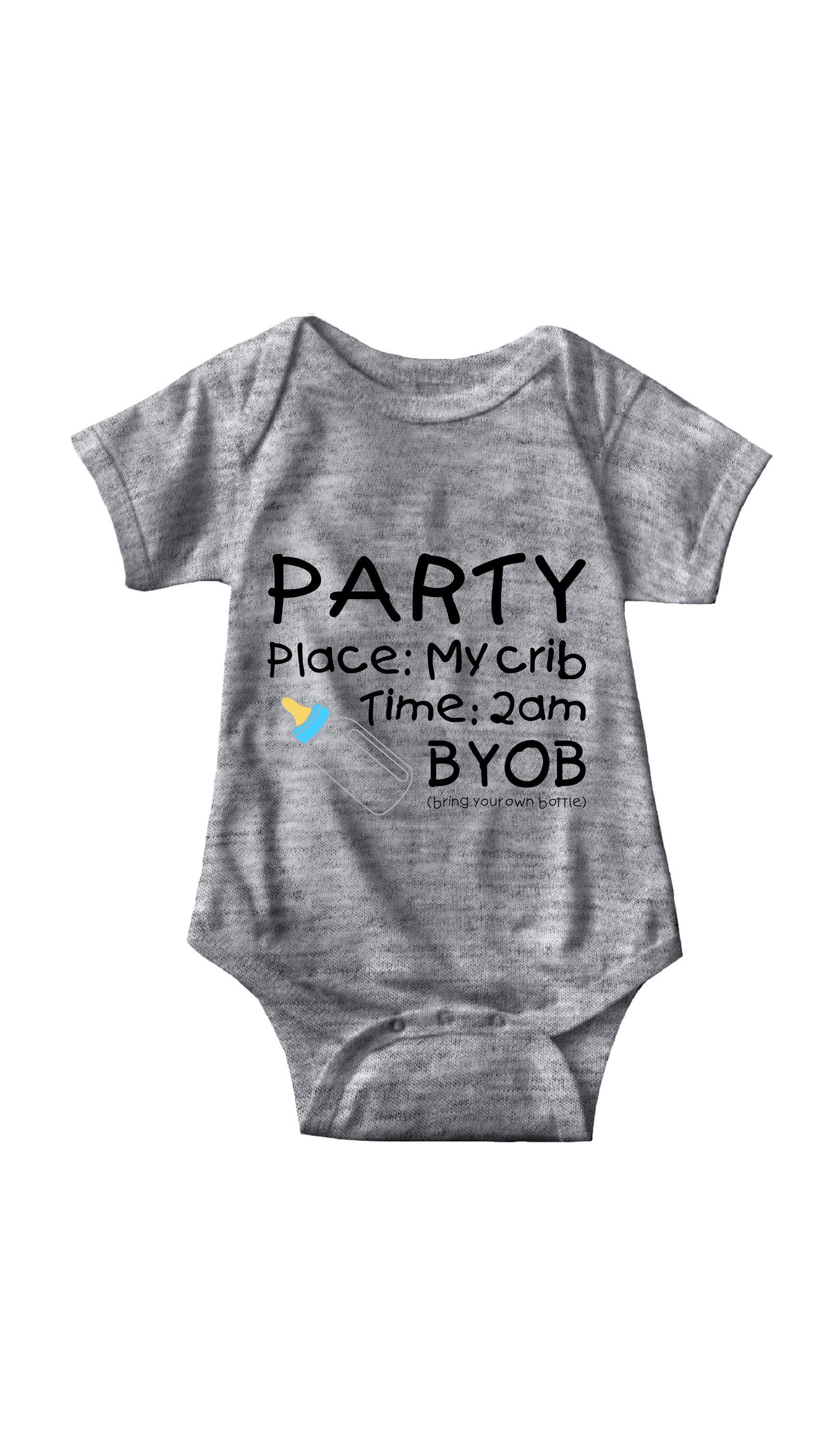 Party In My Crib BYOB Gray Infant Onesie | Sarcastic ME