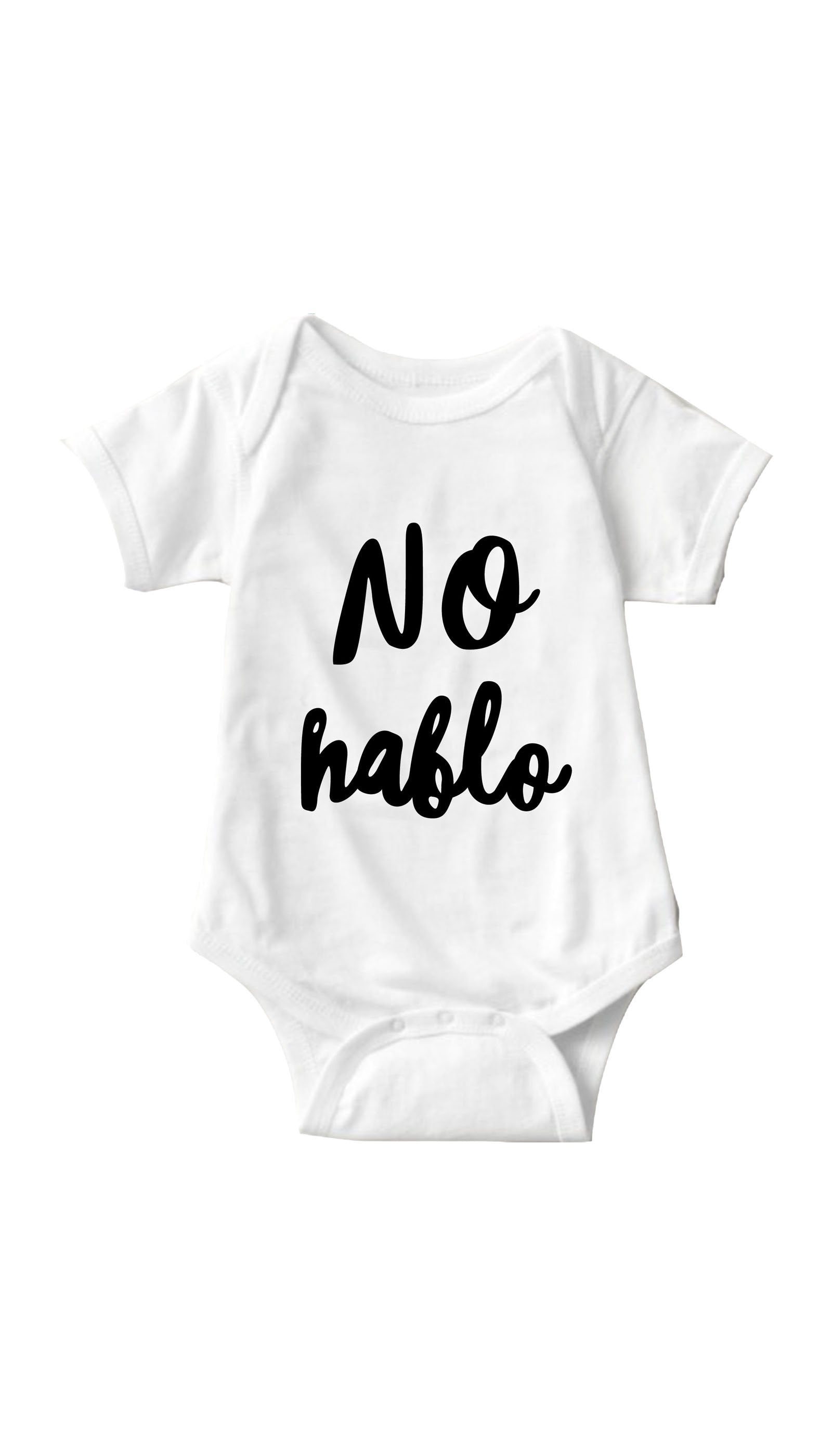 No Hablo White Infant Onesie | Sarcastic ME