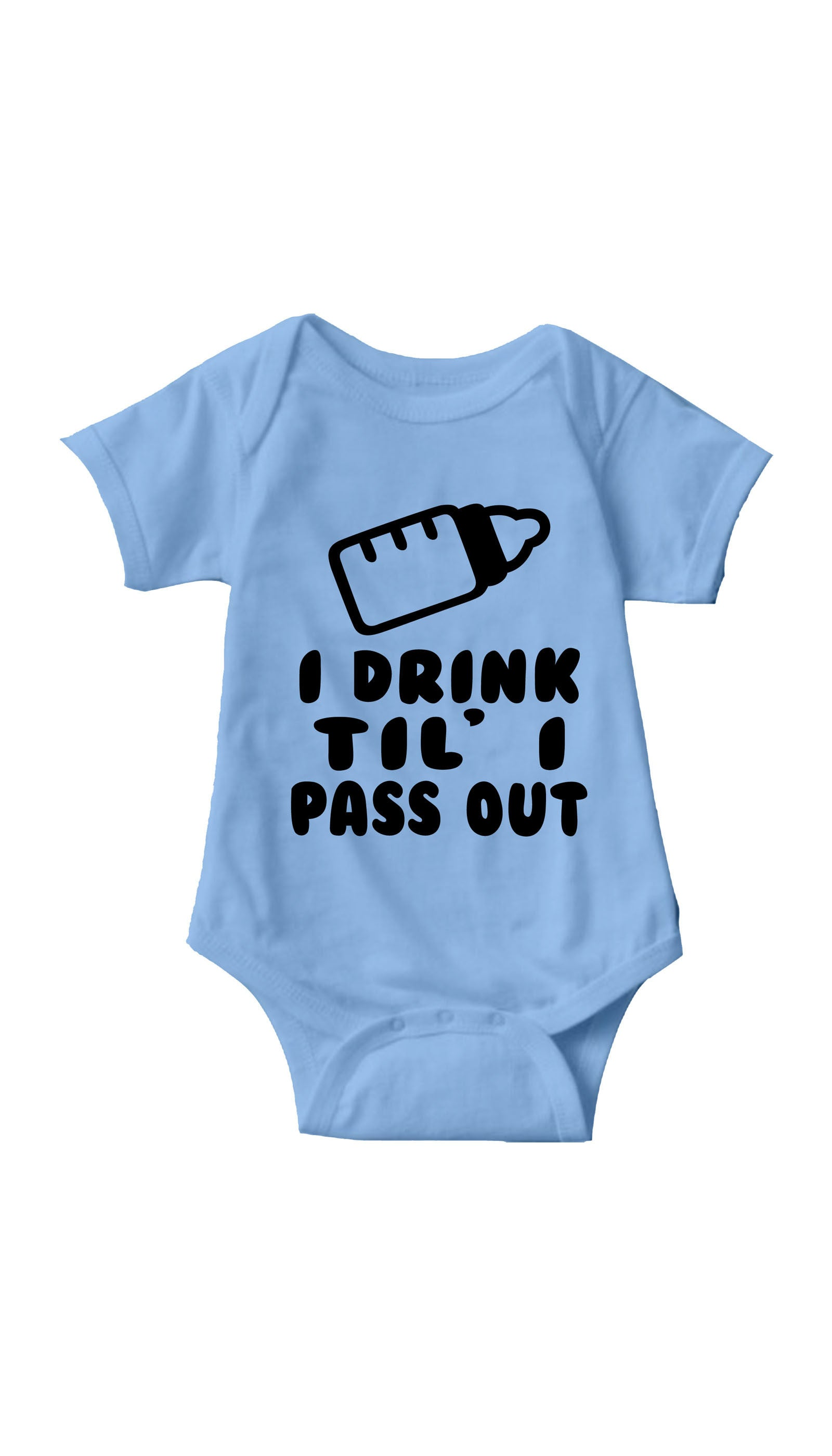 I Drink Til' I Pass Out Blue Infant Onesie | Sarcastic ME