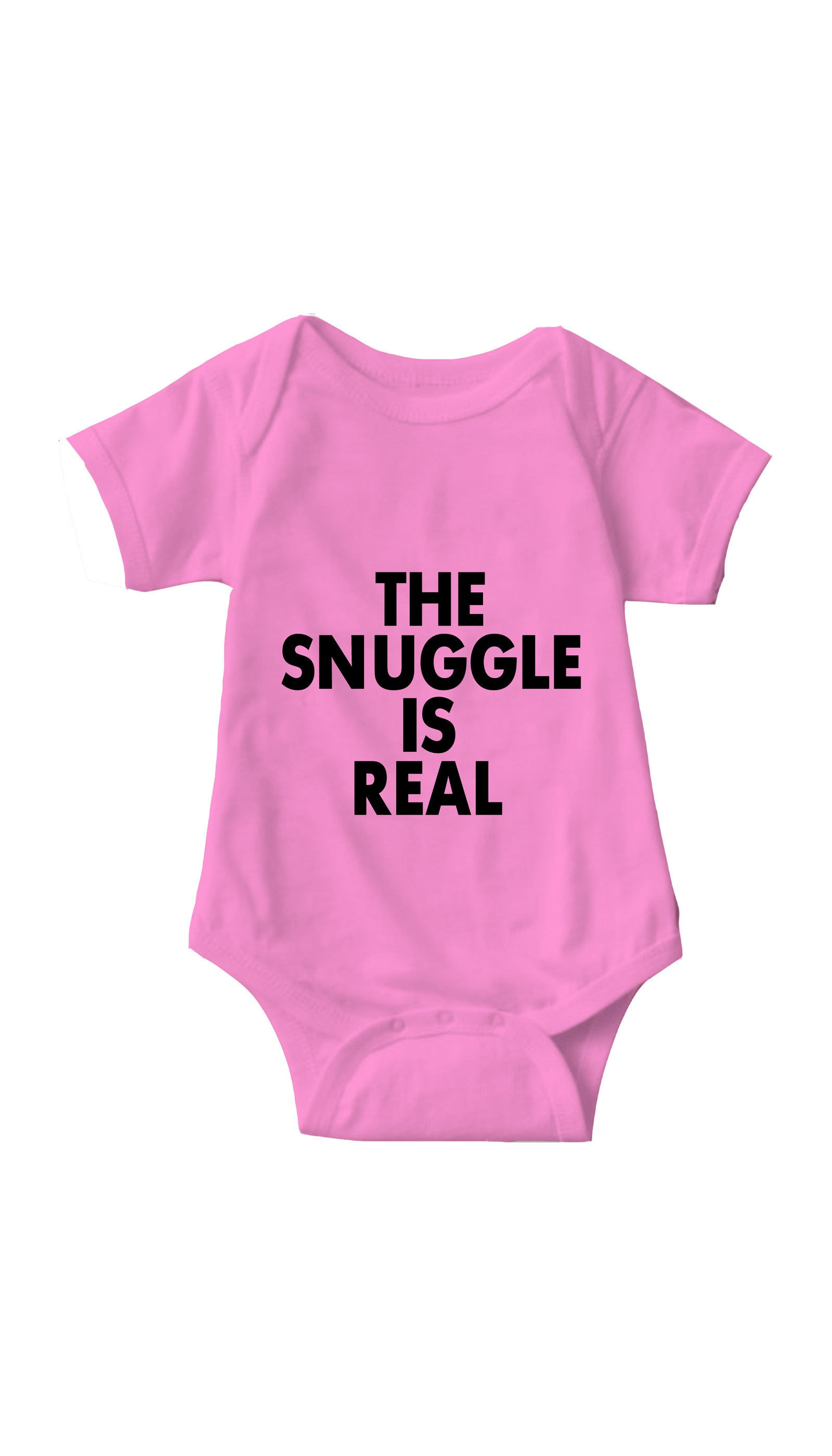 The Snuggle Is Real Pink Infant Onesie | Sarcastic ME