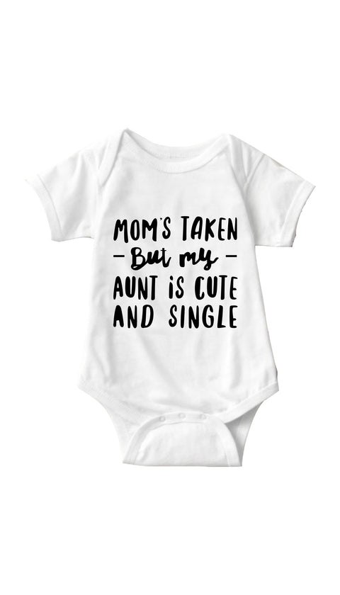 Moms Taken But My Aunt White Infant Onesie | Sarcastic ME
