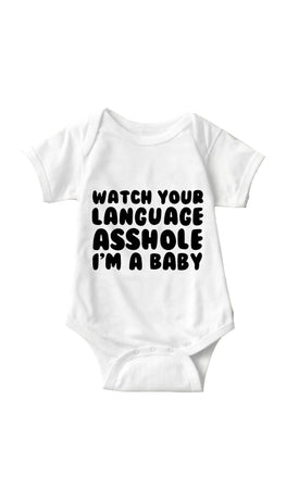 Watch Your Language Asshole White Infant Onesie | Sarcastic ME