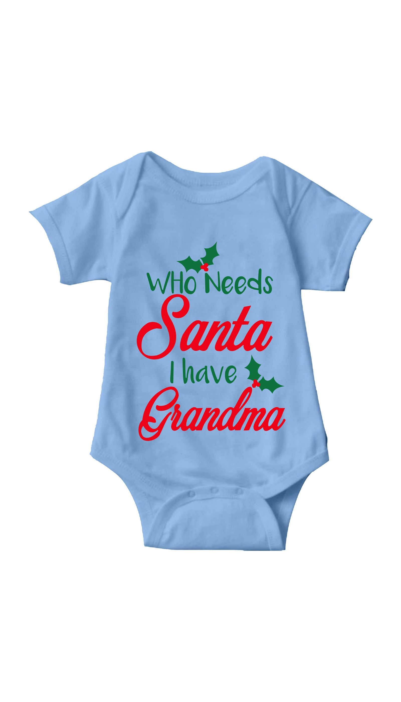 Who Needs Santa I Have Grandma Blue Infant Onesie | Sarcastic ME