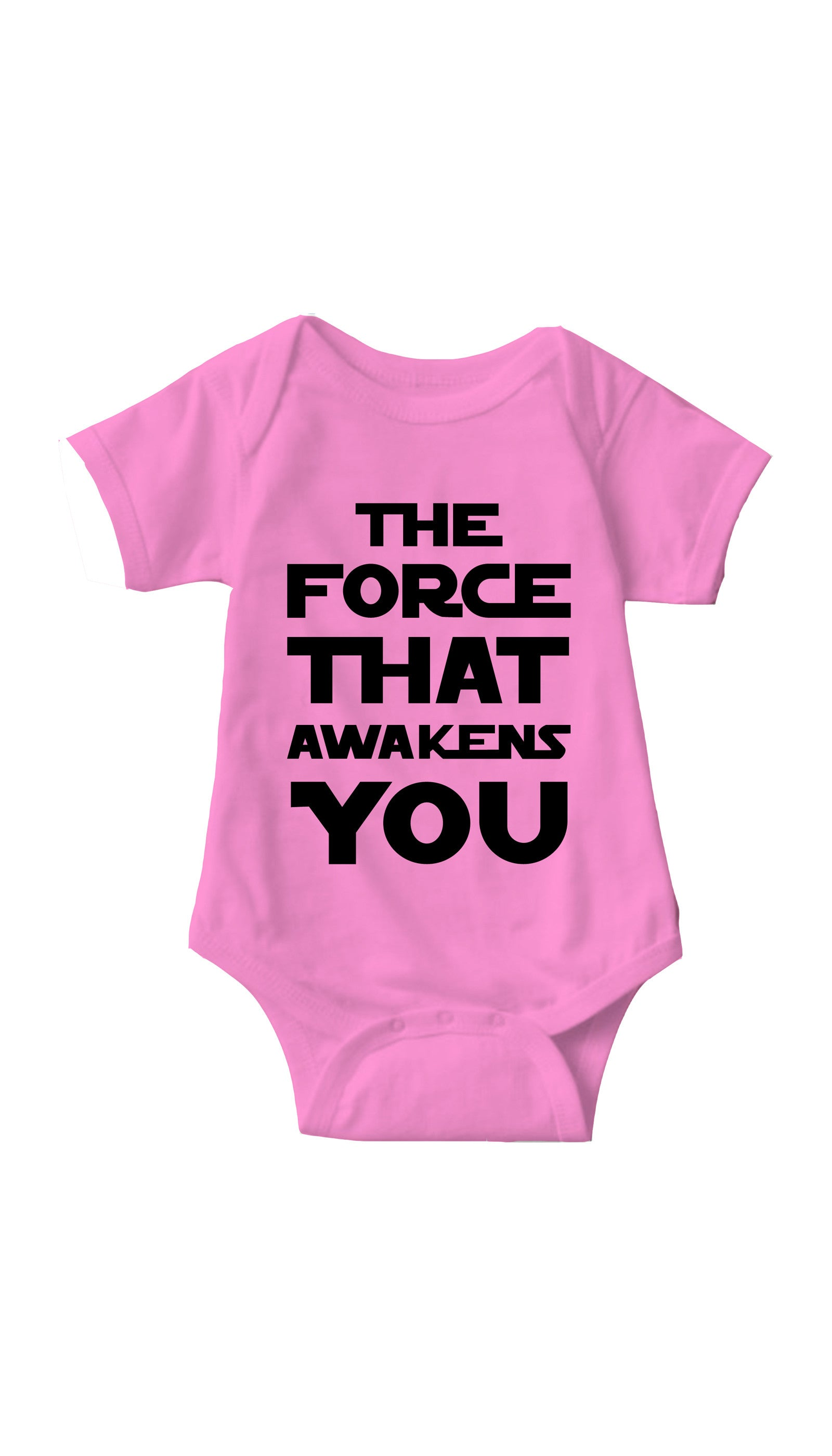 The Force That Awakens You Pink Infant Onesie | Sarcastic ME