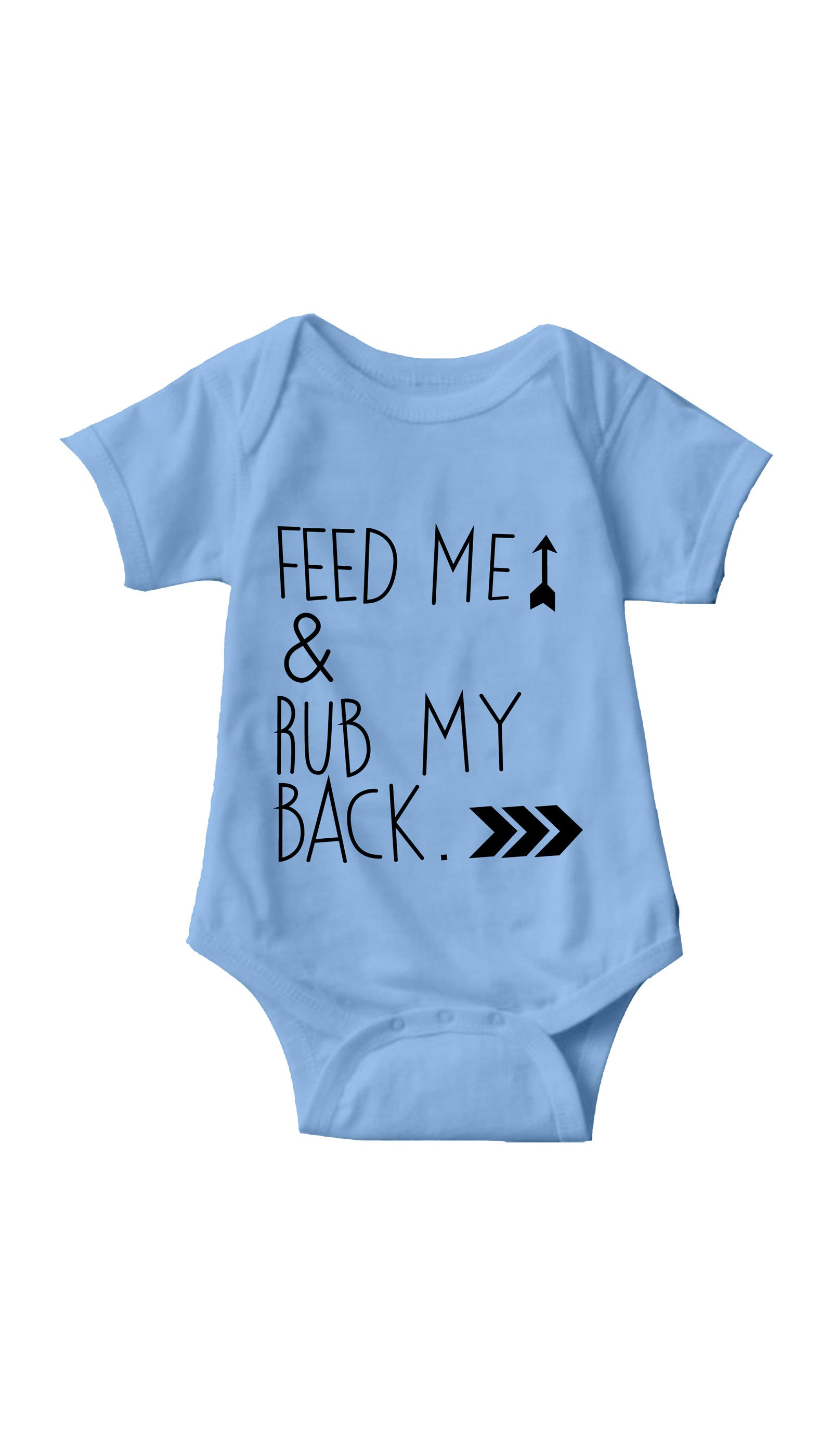 Feed Me & Rub My Back Light Blue Infant Onesie | Sarcastic ME