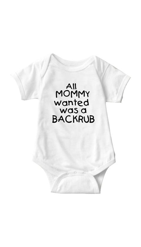All Mommy Wanted Was A Backrub White Infant Onesie | Sarcastic ME