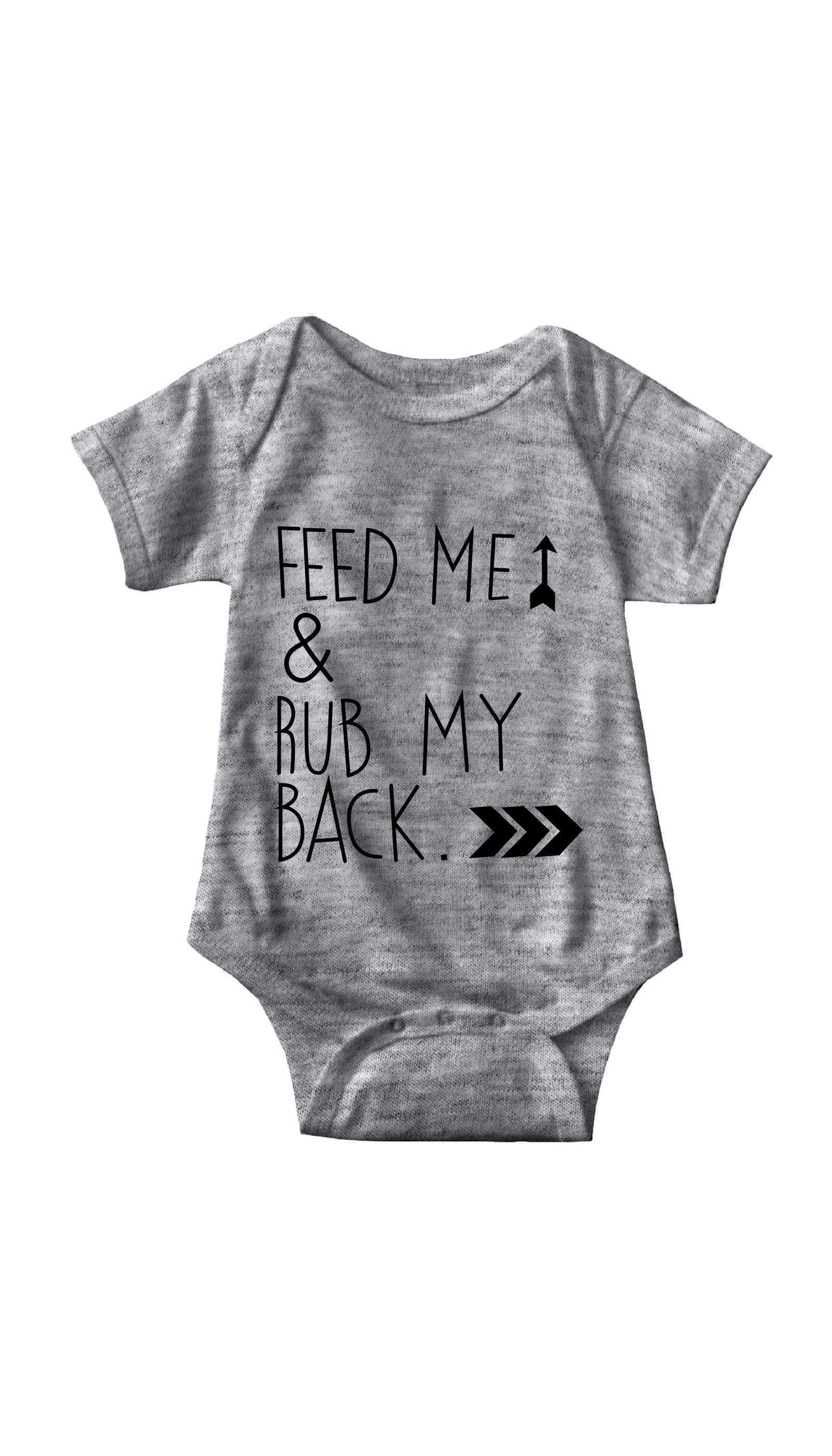 Feed Me & Rub My Back Gray Infant Onesie | Sarcastic ME