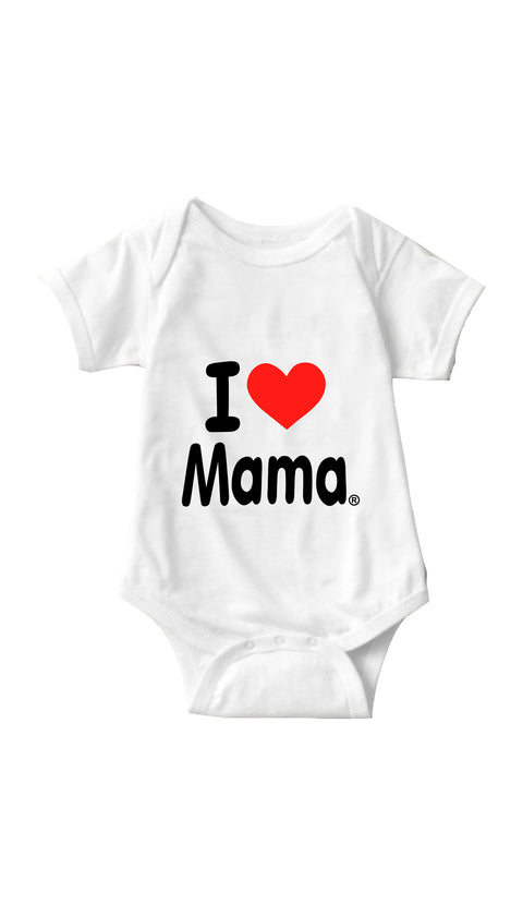 I Love Mama White Infant Onesie | Sarcastic ME