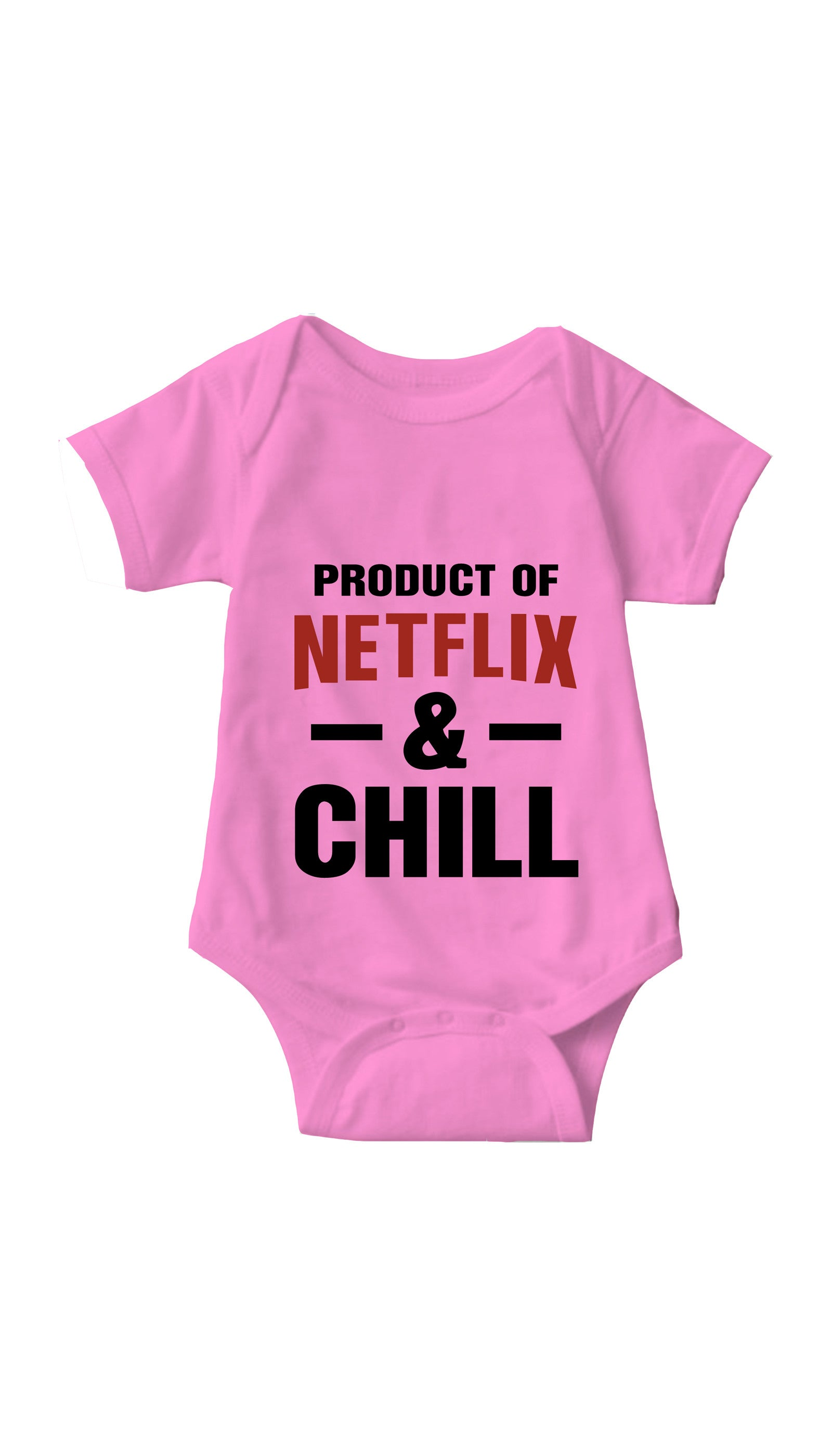 Product Of Netflix & Chill Pink Infant Onesie | Sarcastic ME