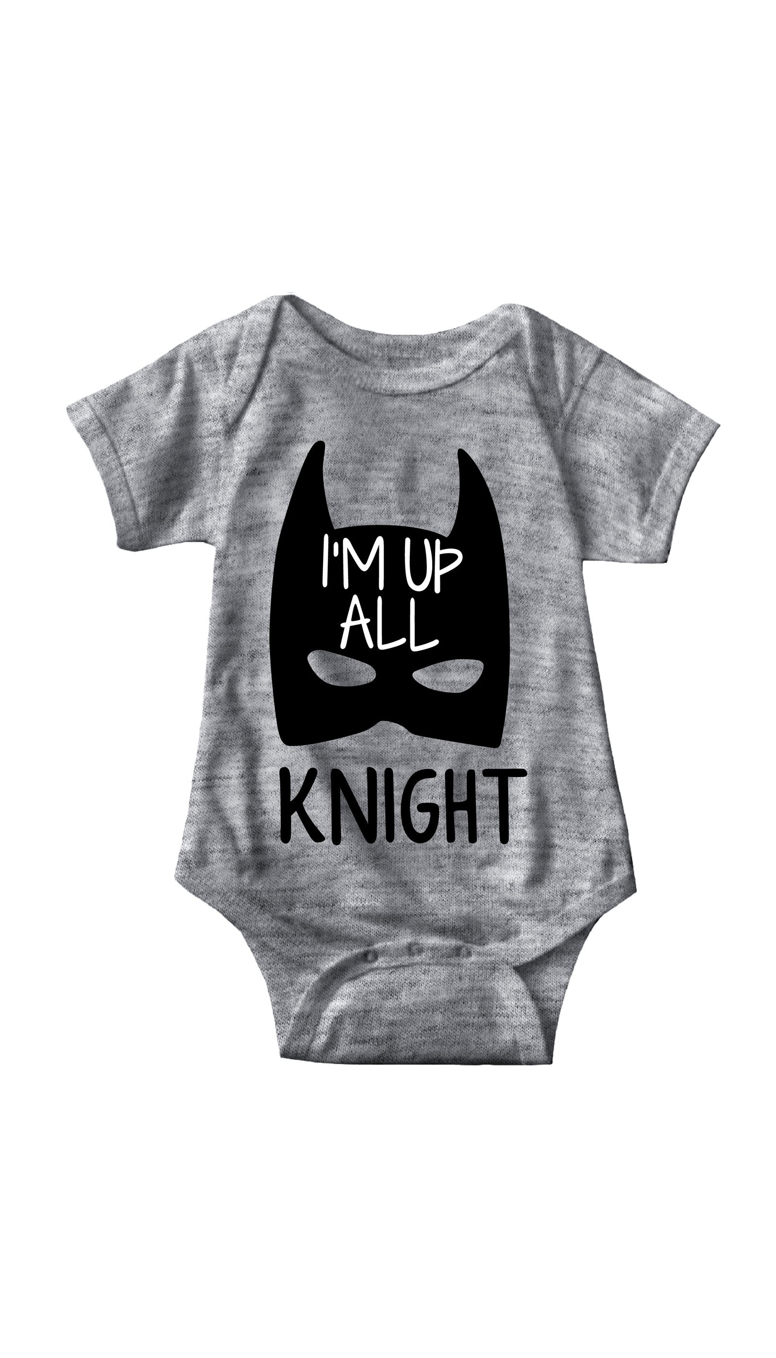 I'm Up All Knight Gray Infant Onesie | Sarcastic ME