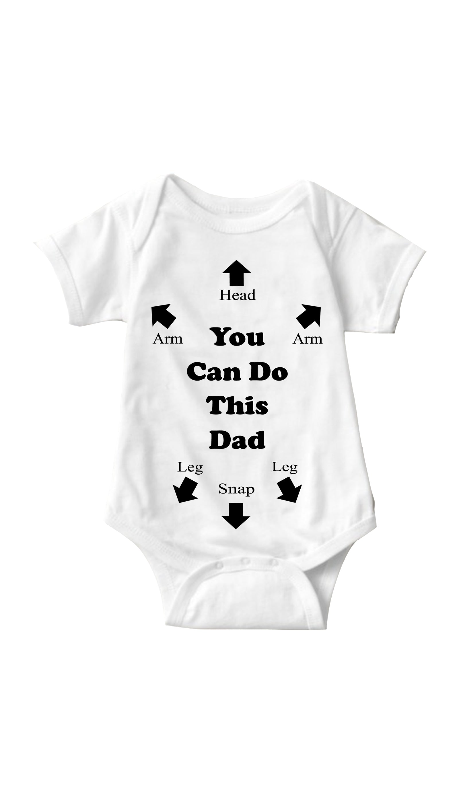 You Can Do This Dad White Infant Onesie | Sarcastic ME