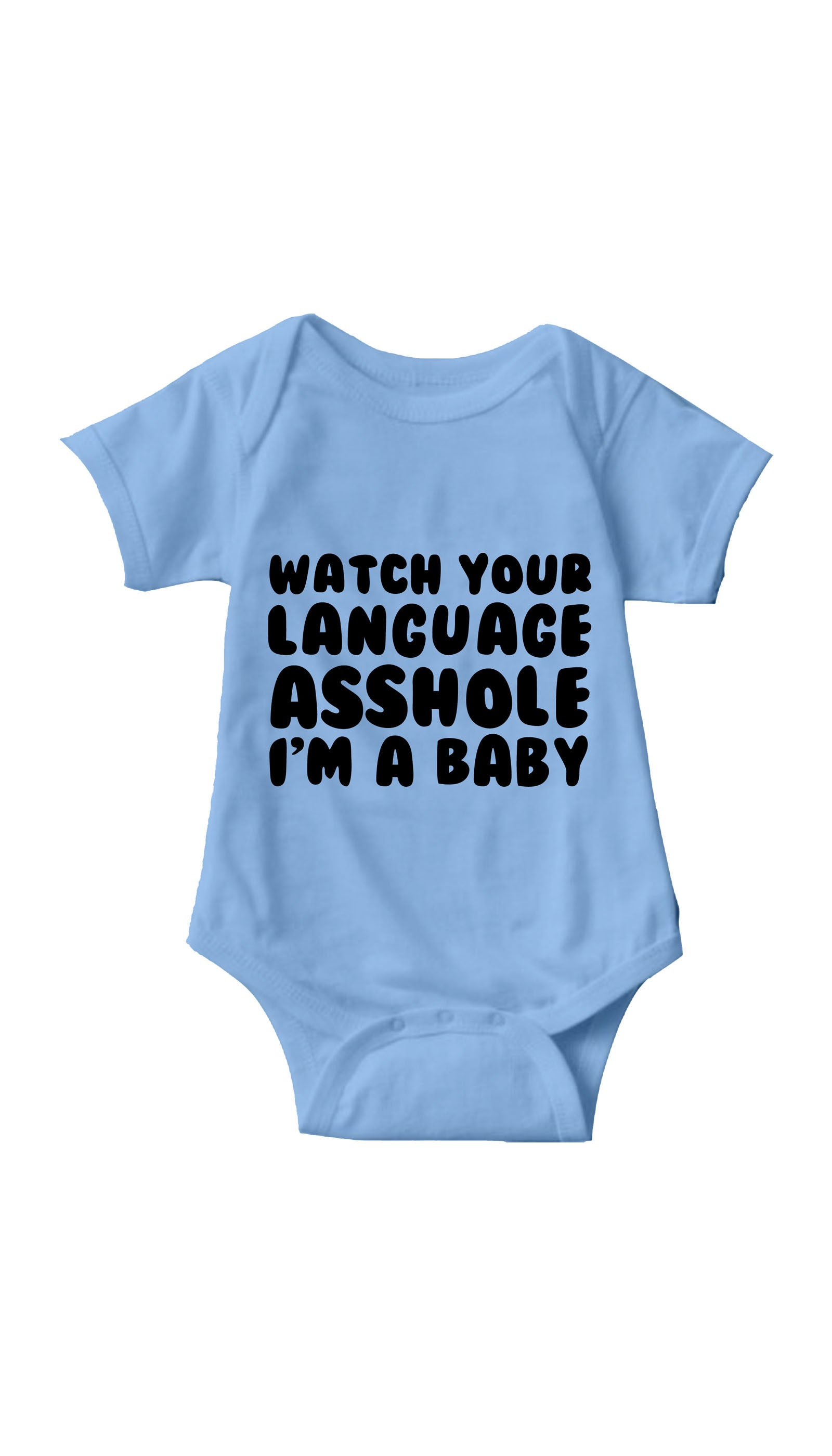 Watch Your Language Asshole Blue Infant Onesie | Sarcastic ME