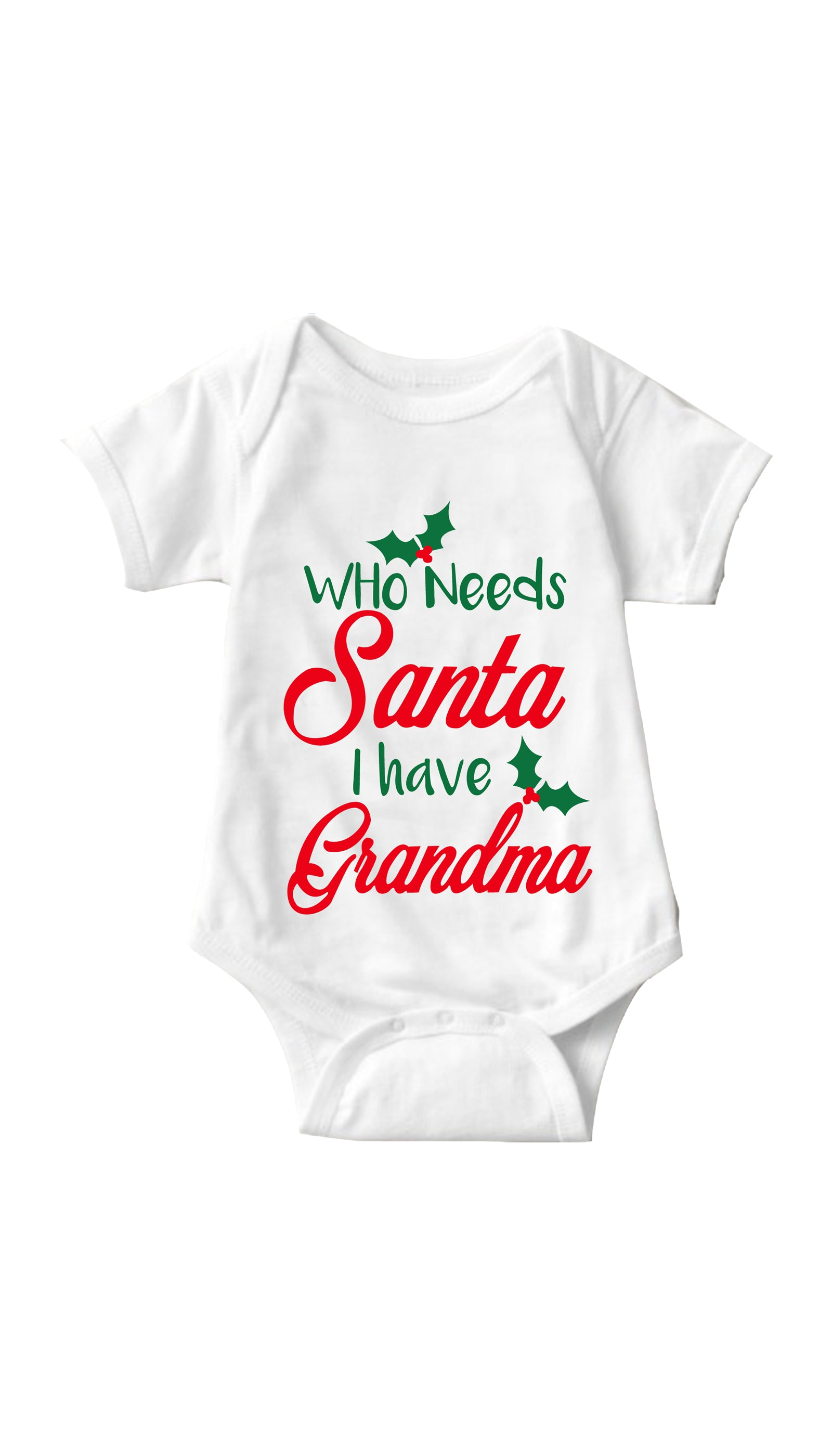 Who Needs Santa I Have Grandma White Infant Onesie | Sarcastic ME