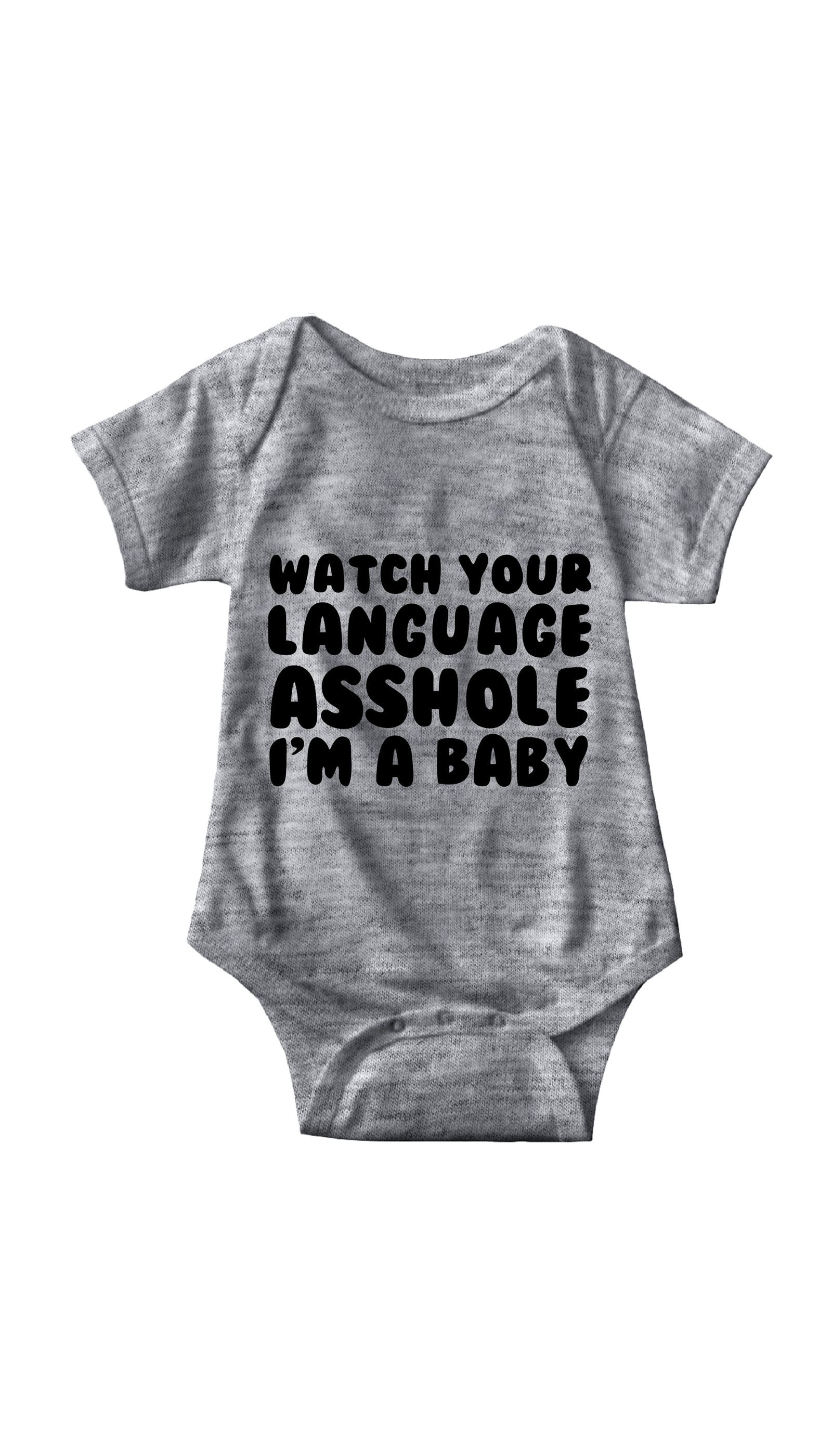 Watch Your Language Asshole Gray Infant Onesie | Sarcastic ME