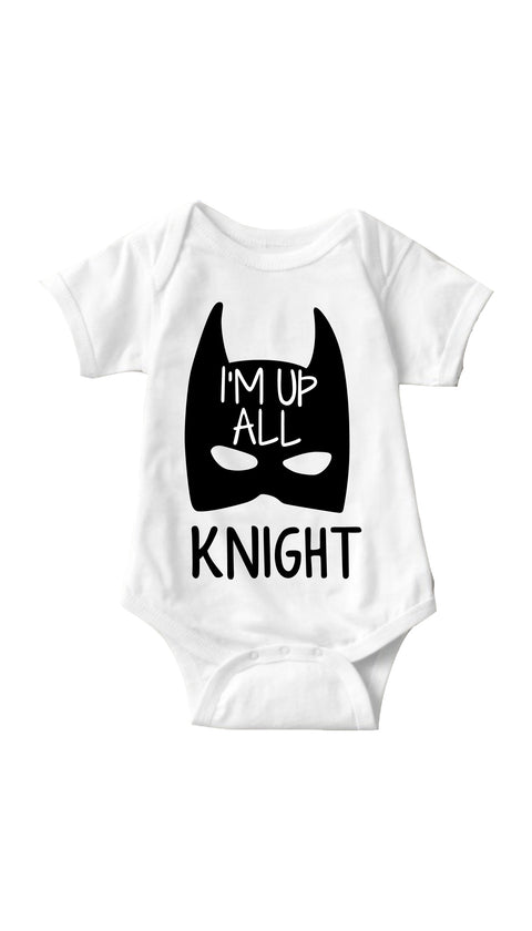 I'm Up All Knight White Infant Onesie | Sarcastic ME