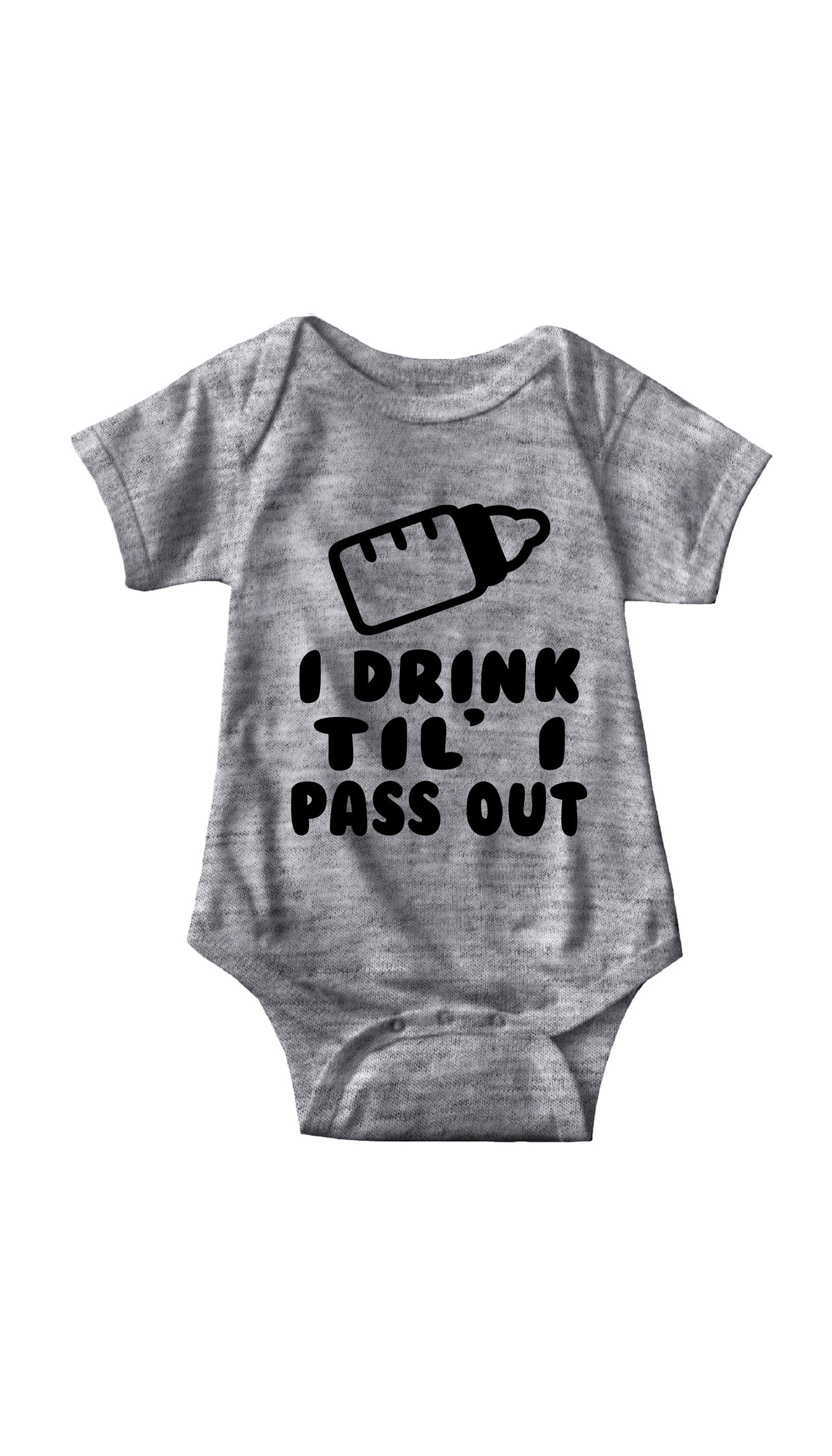 I Drink Til' I Pass Out Gray Infant Onesie | Sarcastic ME