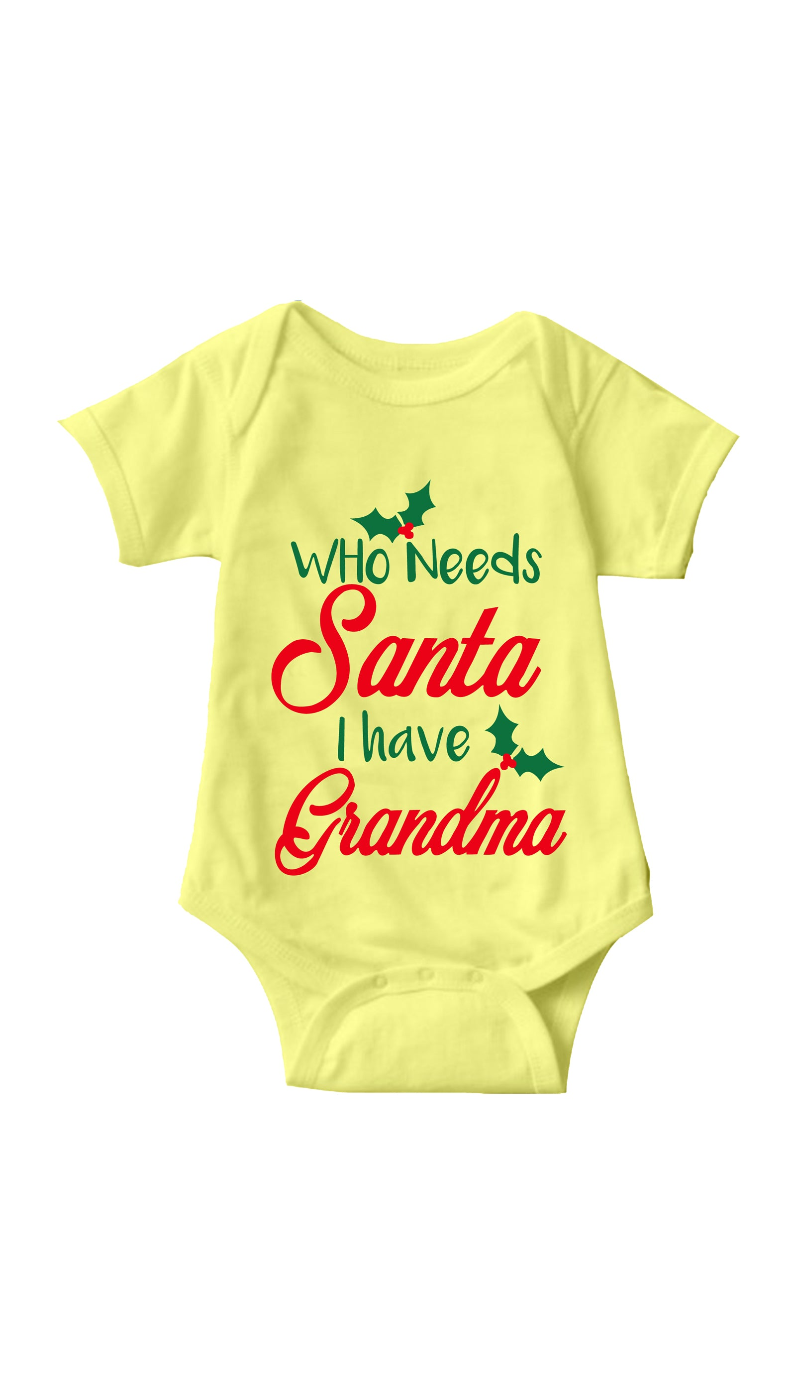 Who Needs Santa I Have Grandma Yellow Infant Onesie | Sarcastic ME