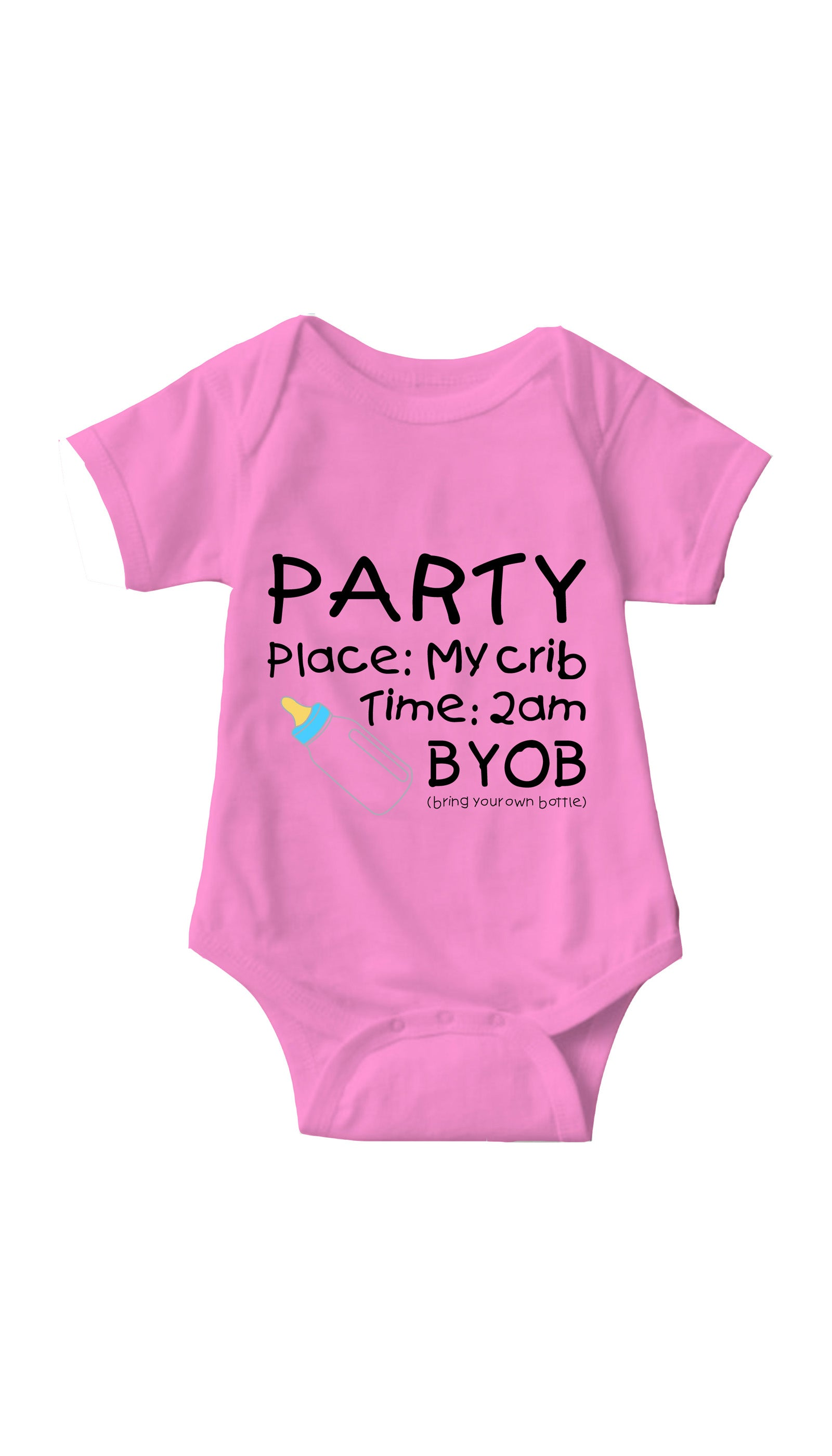 Party In My Crib BYOB Pink Infant Onesie | Sarcastic ME