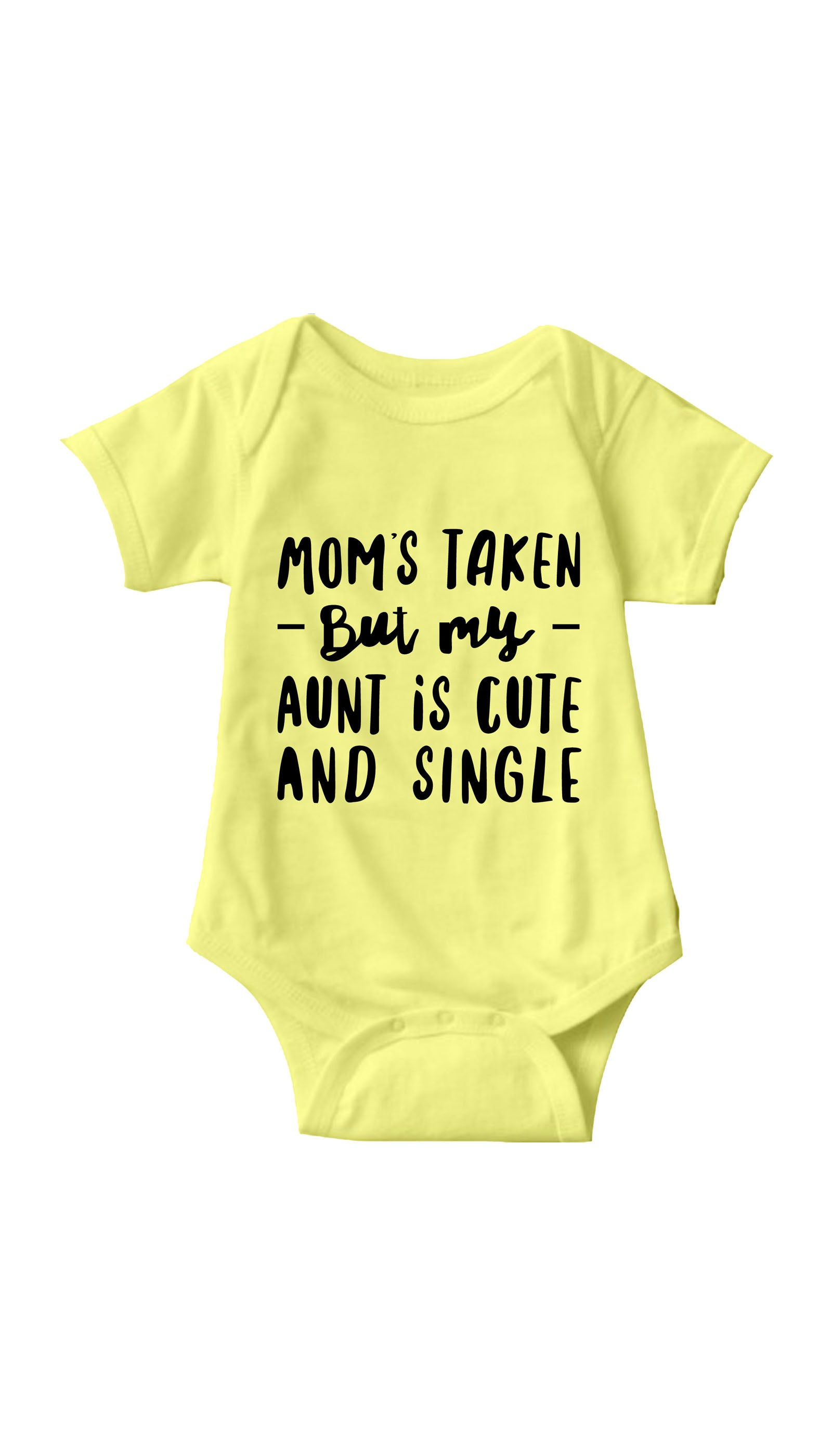 Moms Taken But My Aunt Yellow Infant Onesie | Sarcastic ME