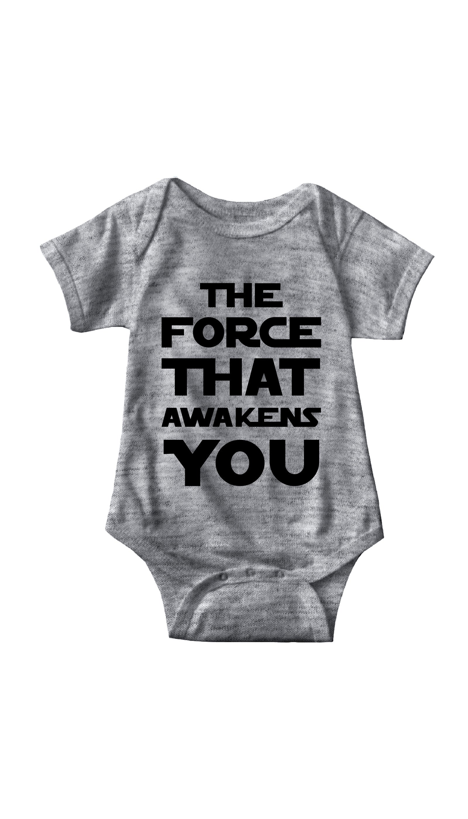 The Force That Awakens You Gray Infant Onesie | Sarcastic ME