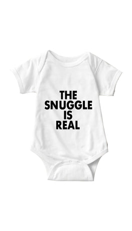 The Snuggle Is Real White Infant Onesie | Sarcastic ME