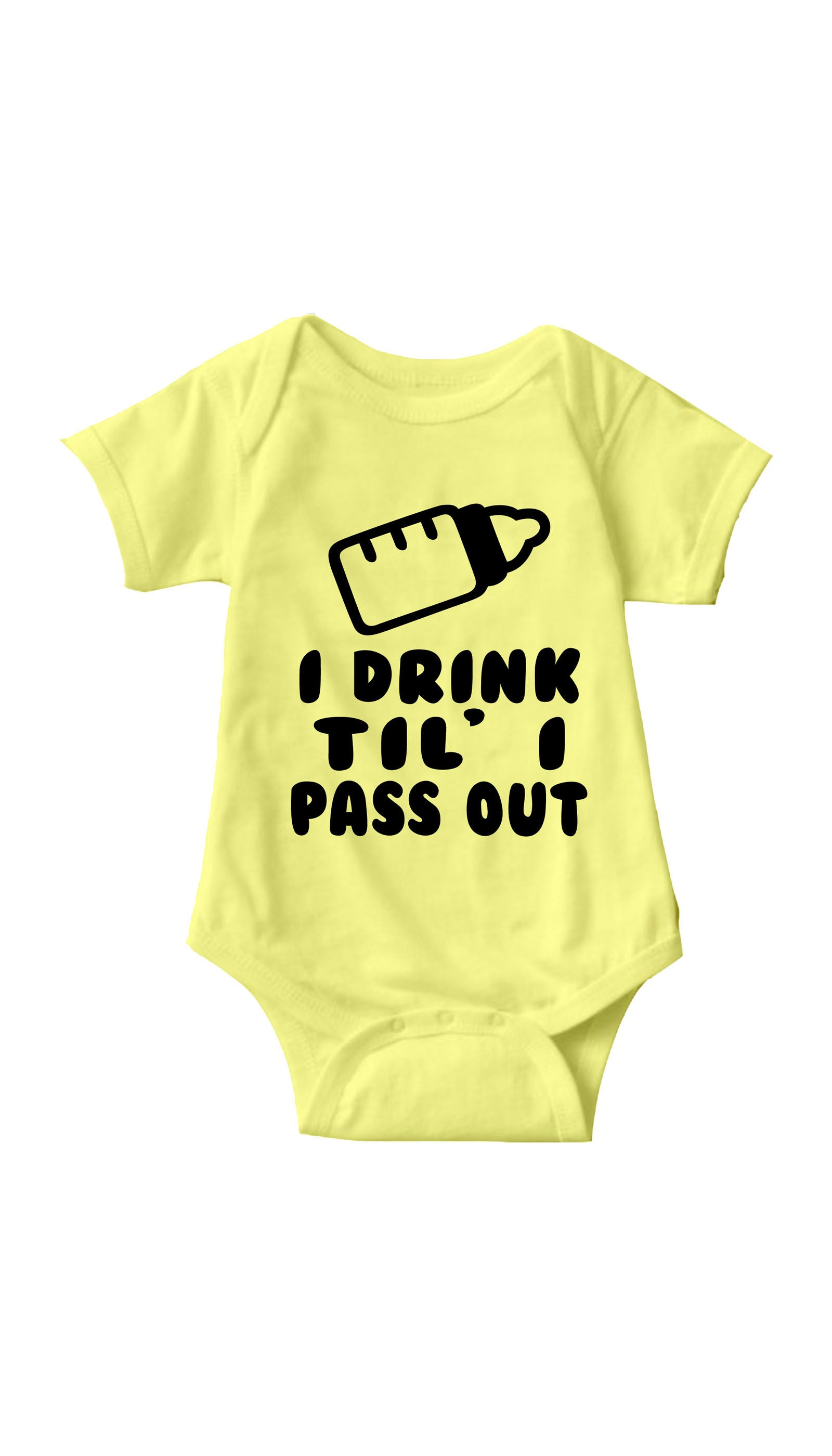 I Drink Til' I Pass Out Yellow  Infant Onesie | Sarcastic ME
