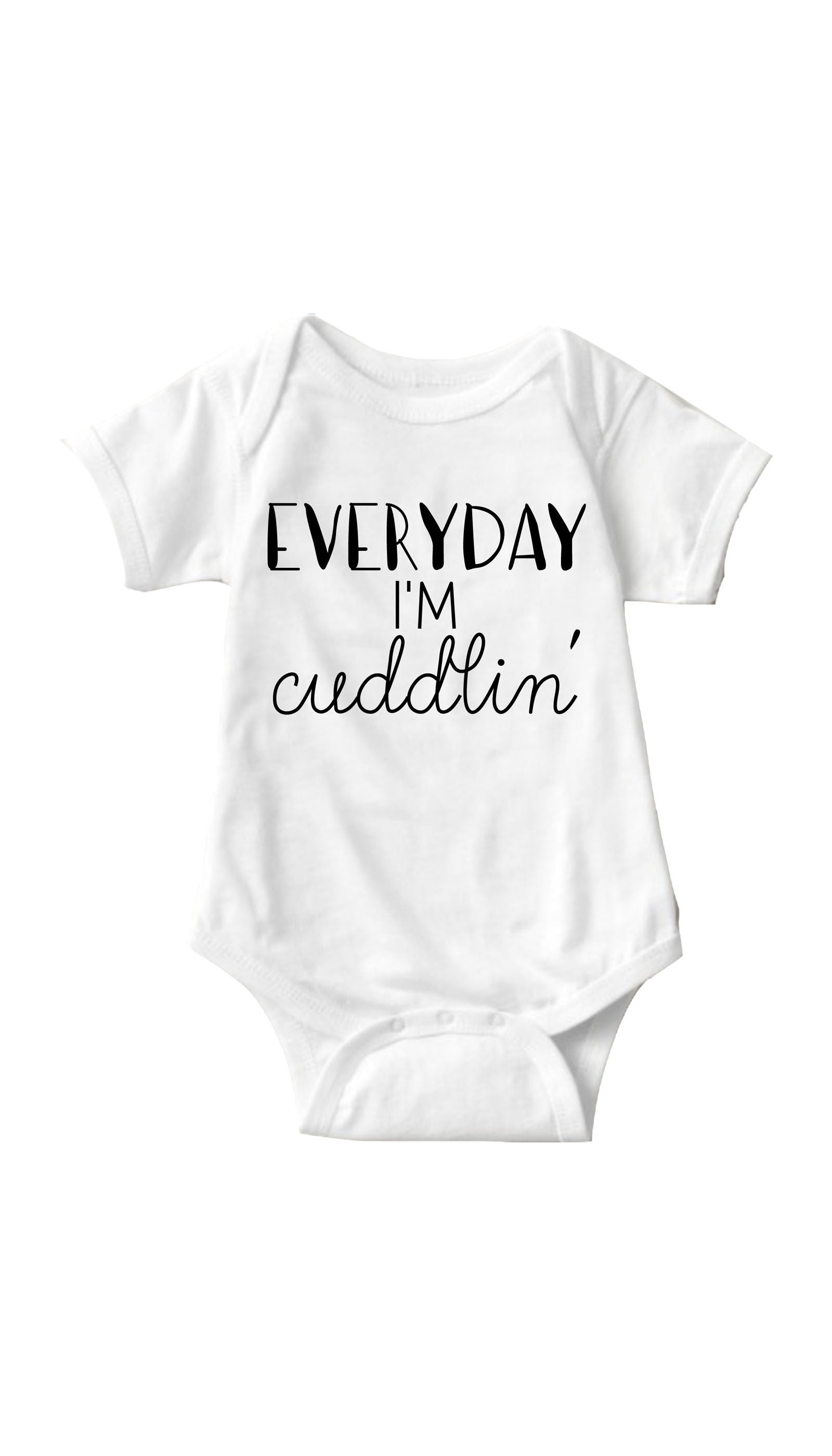 Everyday I'm Cuddlin White Baby Onesie | Sarcastic ME