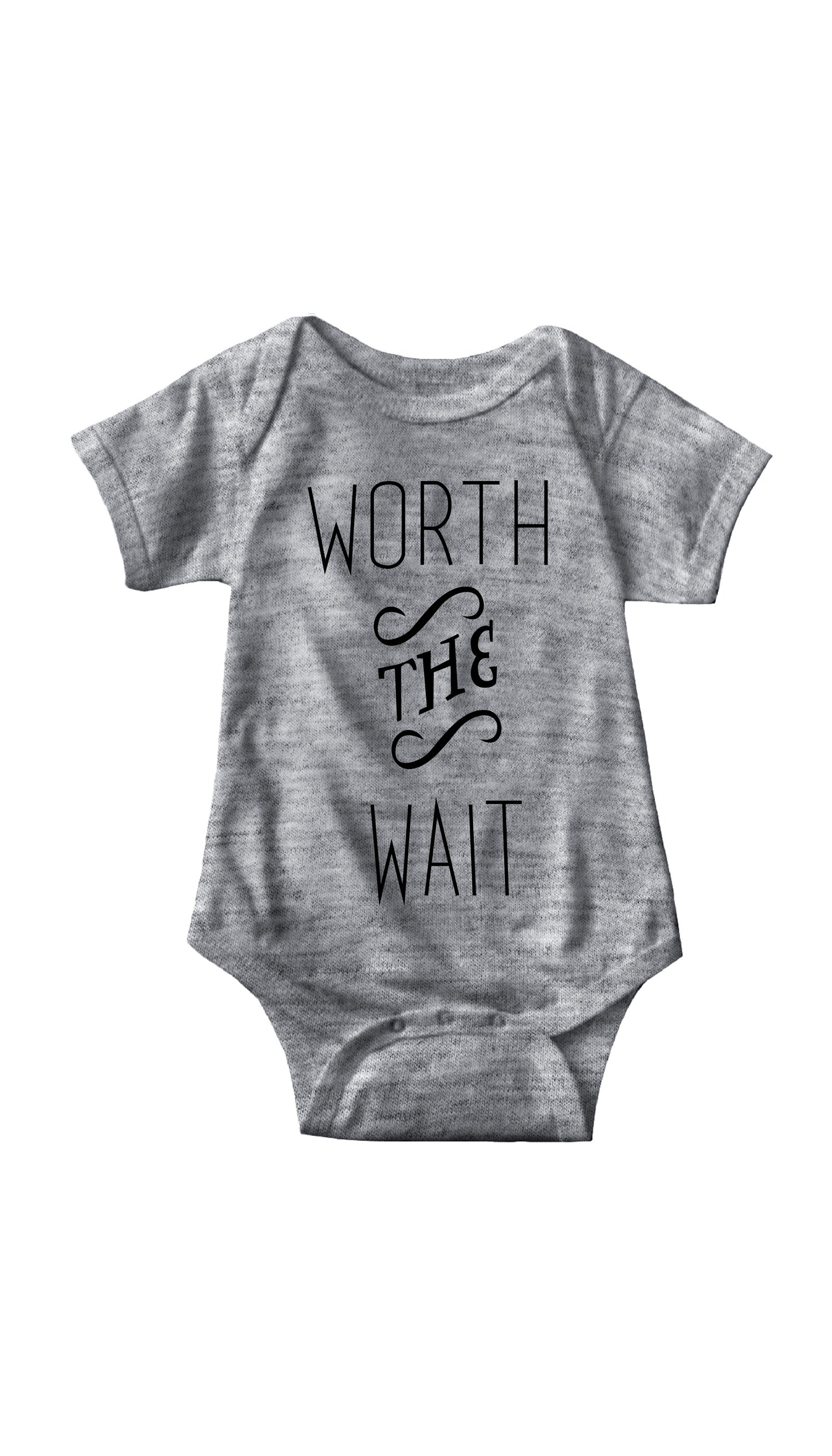 Worth The Wait Gray Infant Onesie | Sarcastic ME