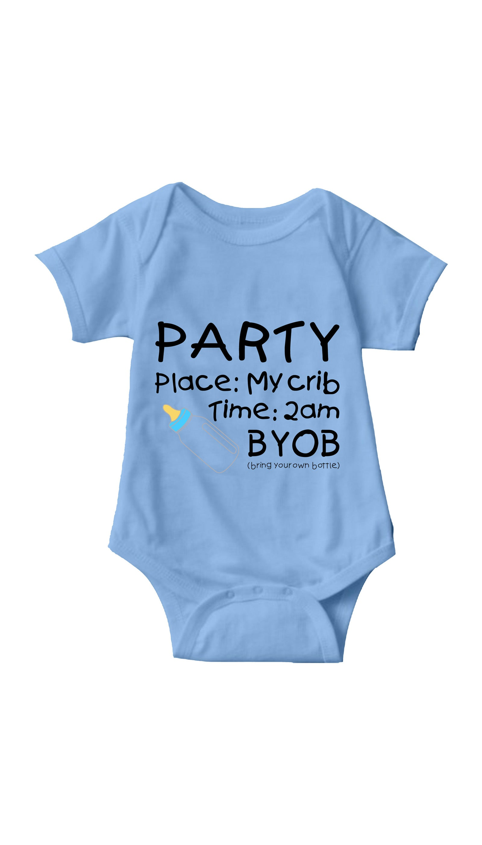 Party In My Crib BYOB Blue Infant Onesie | Sarcastic ME