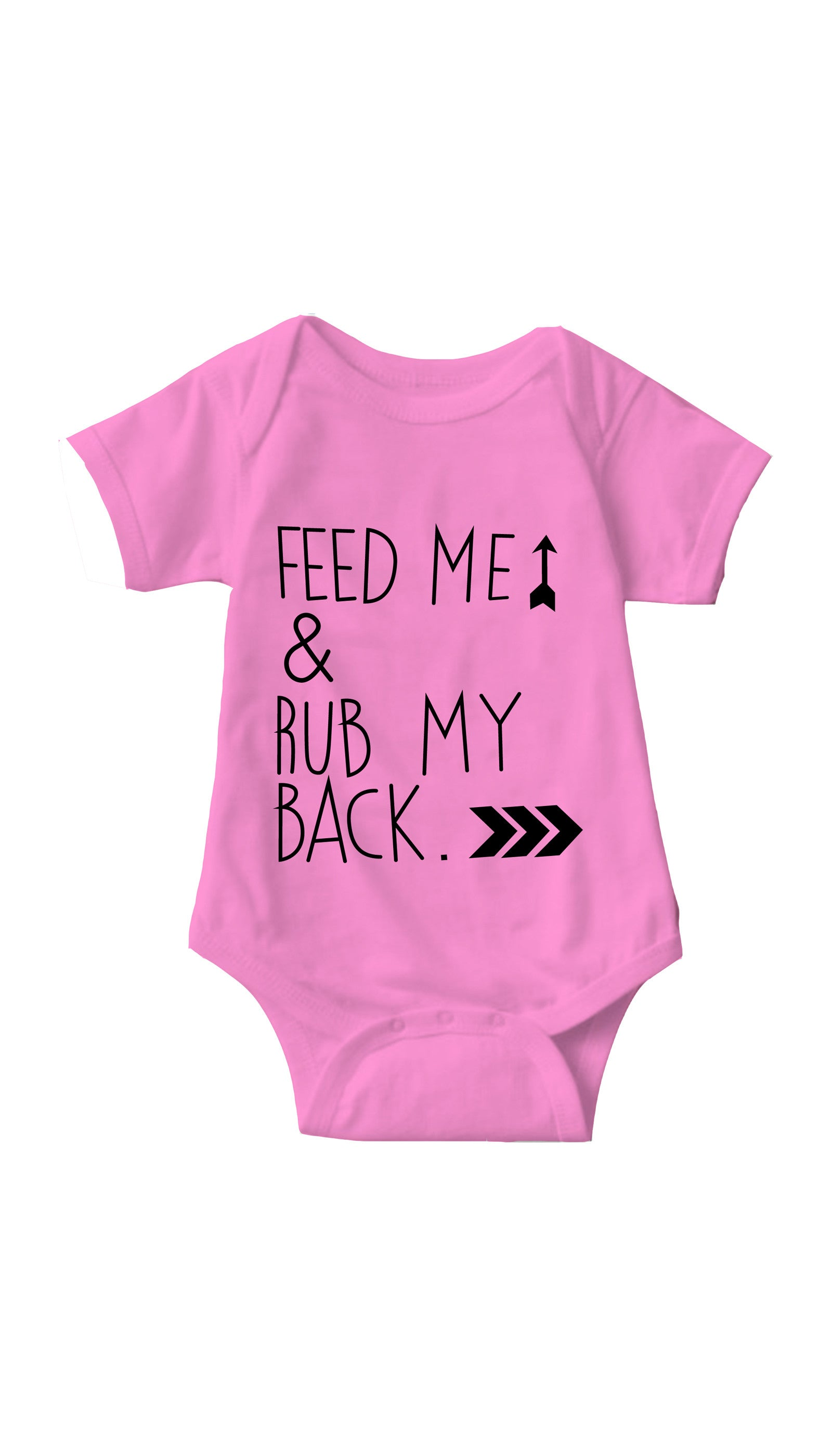 Feed Me & Rub My Back Pink Infant Onesie | Sarcastic ME