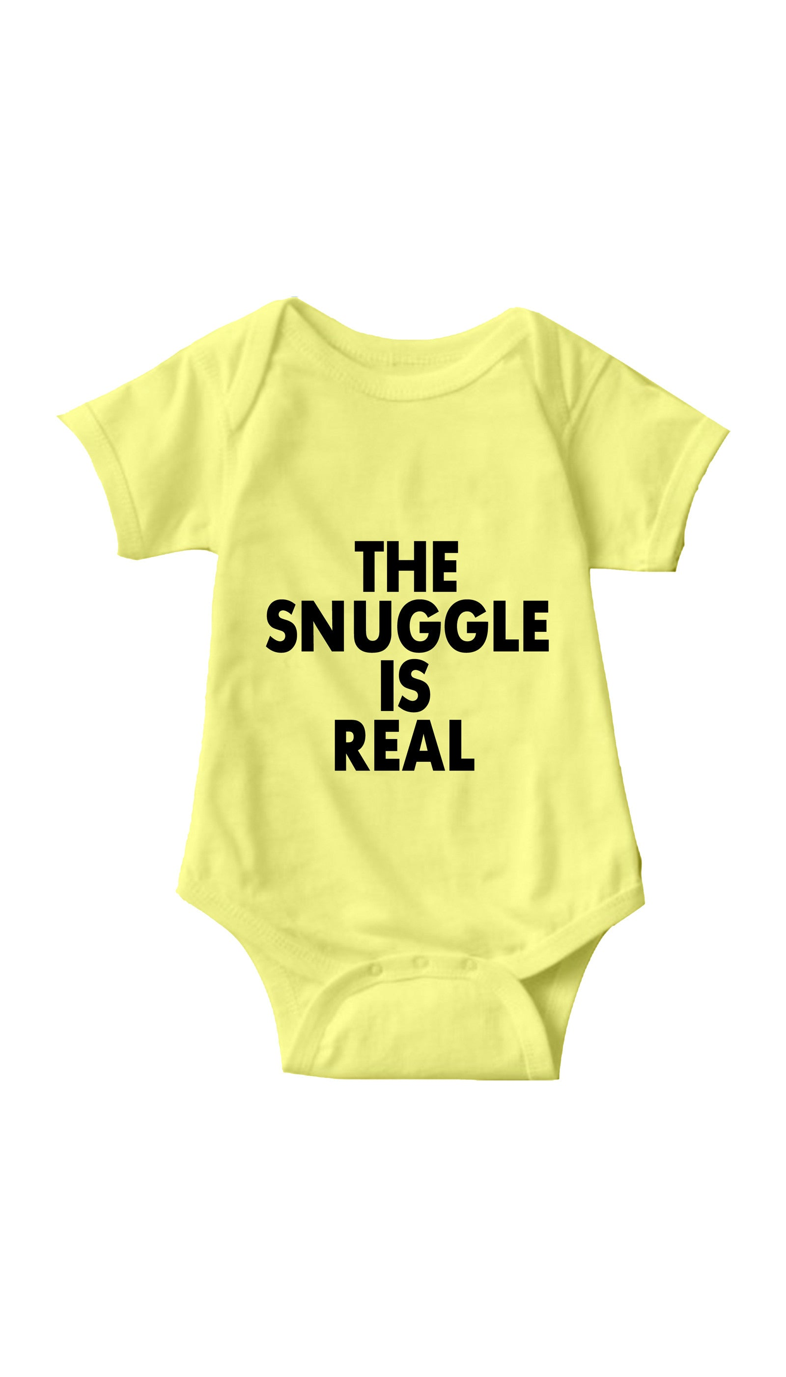The Snuggle Is Real Yellow Infant Onesie | Sarcastic ME