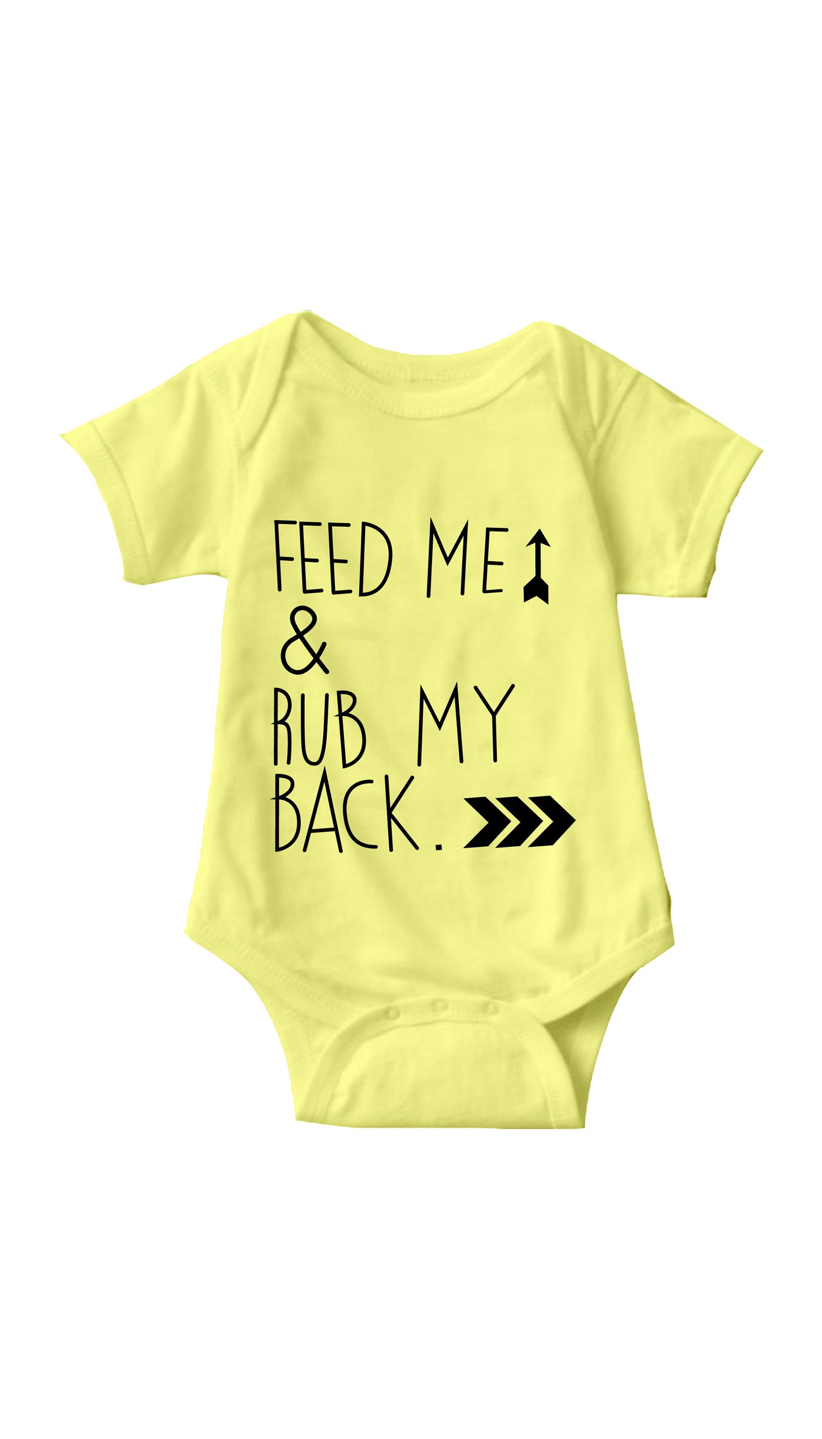 Feed Me & Rub My Back Yellow Infant Onesie | Sarcastic ME