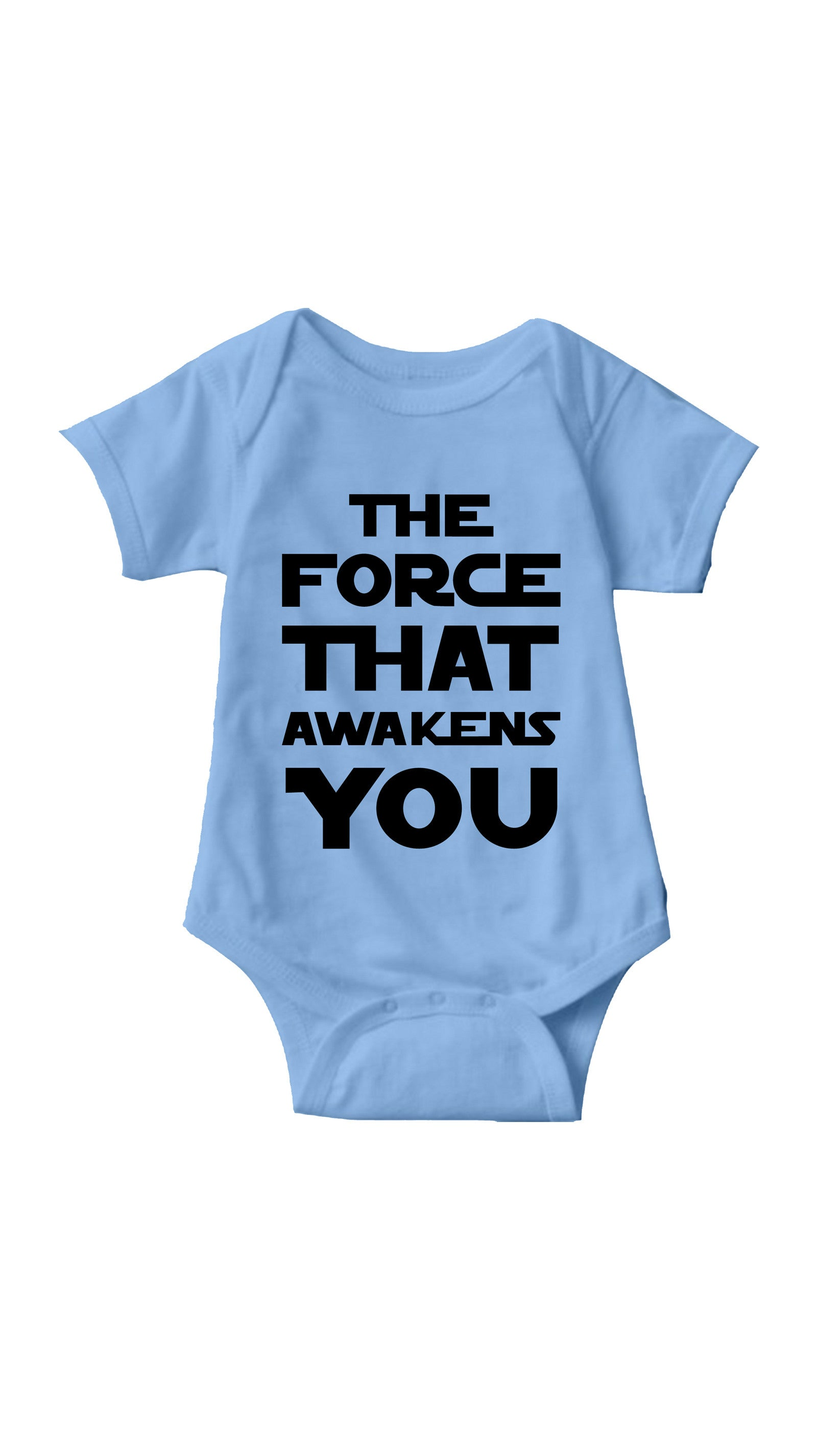 The Force That Awakens You Light Blue Infant Onesie | Sarcastic ME