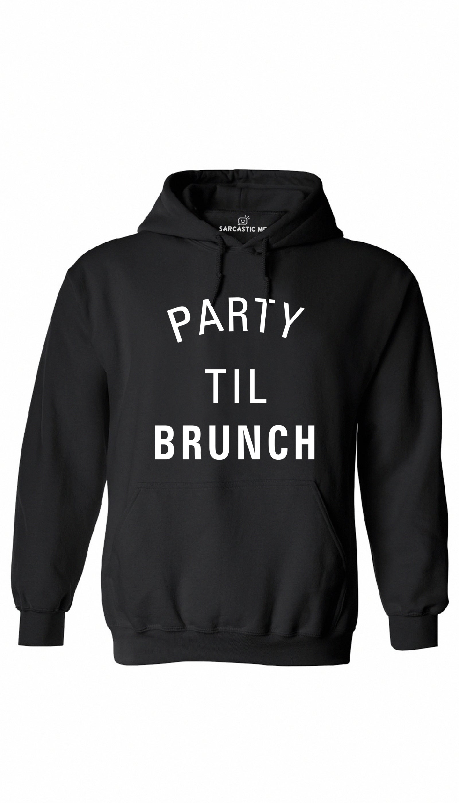 Party Til Brunch Black Hoodie | Sarcastic ME