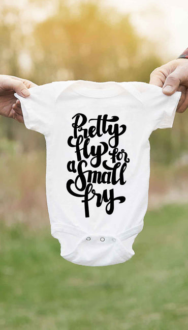 Pretty Fly For A Small Fry Cute & Funny Baby Infant Onesie | Sarcastic ME