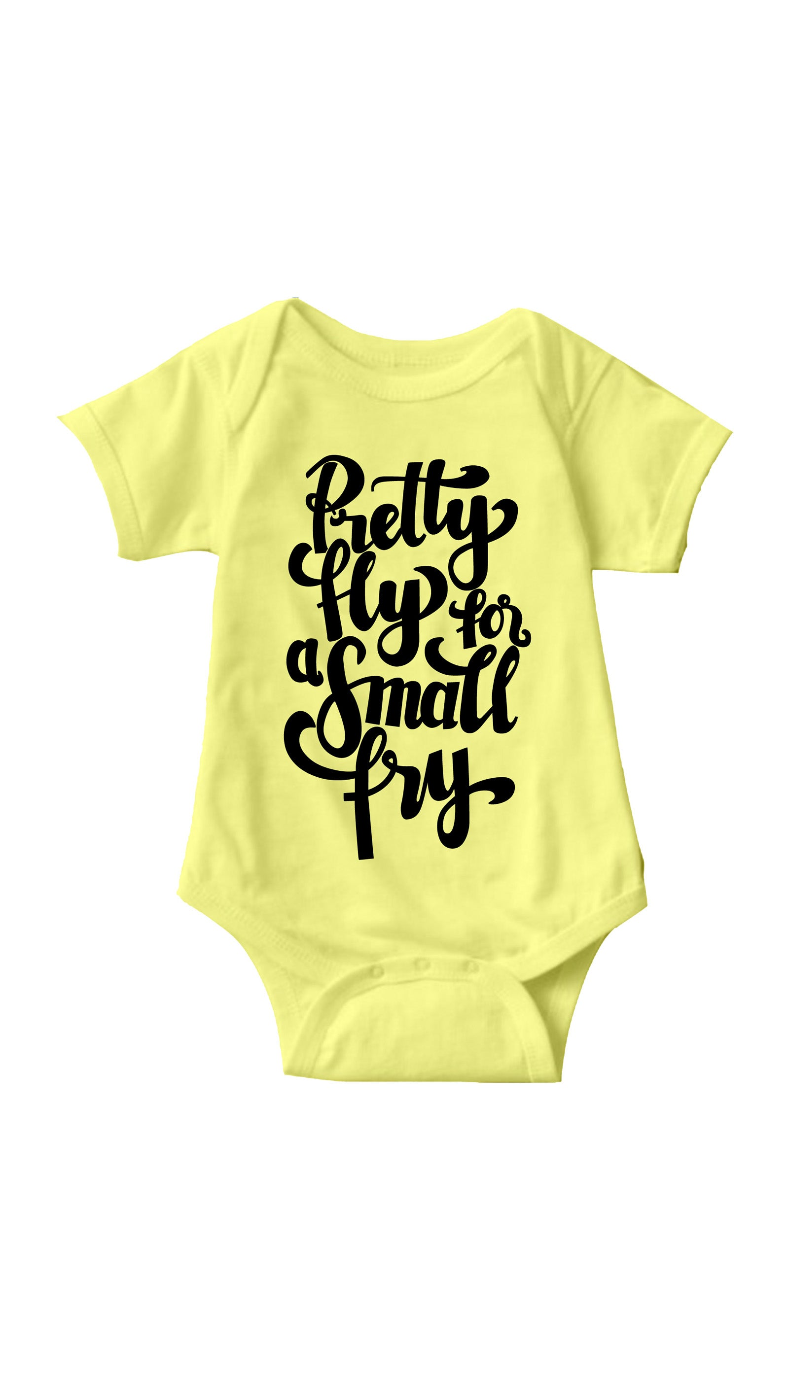 Pretty Fly For A Small Fry Yellow Infant Onesie | Sarcastic ME