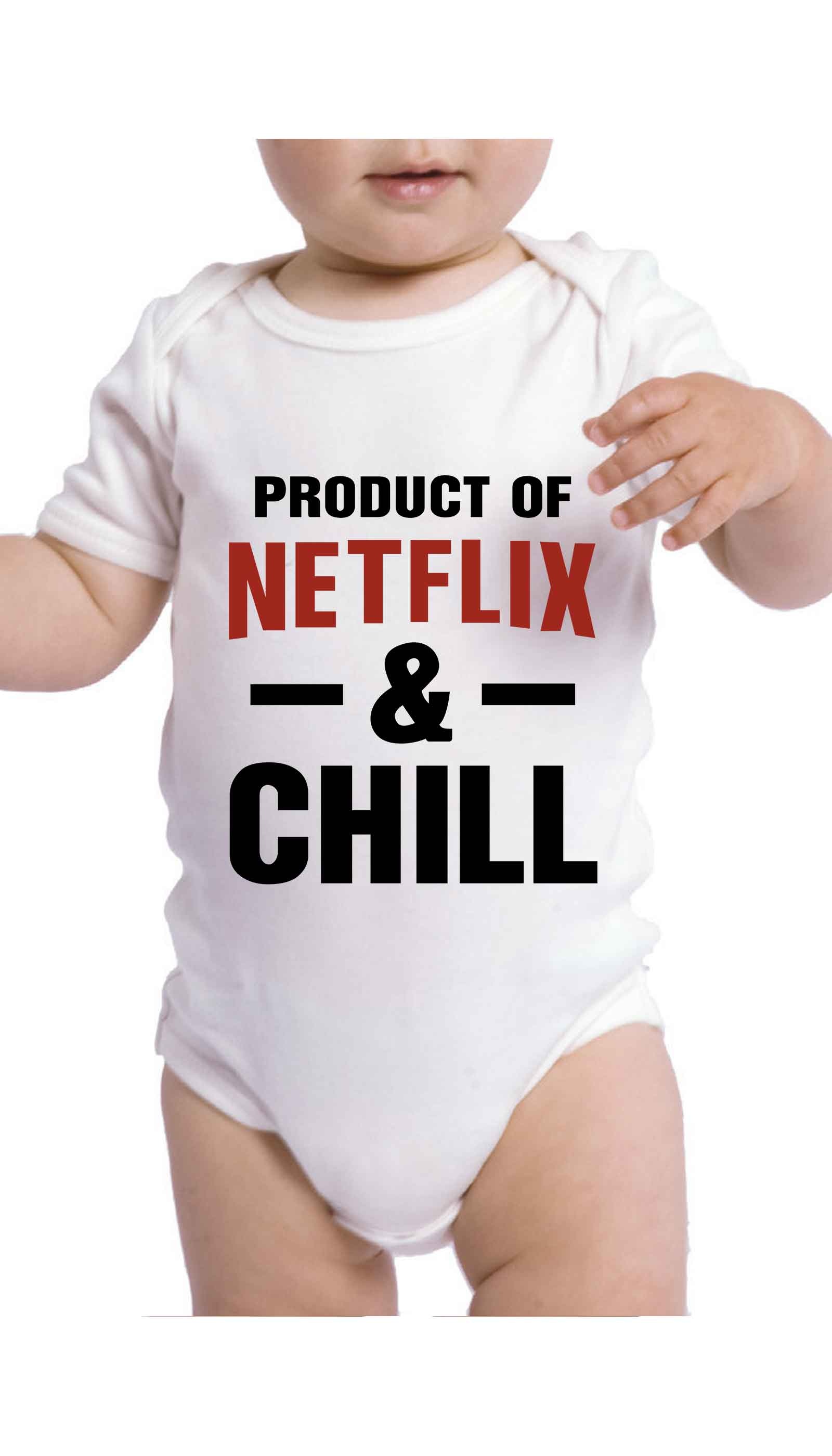 Product Of Netflix & Chill Cute & Funny Baby Infant Onesie | Sarcastic ME