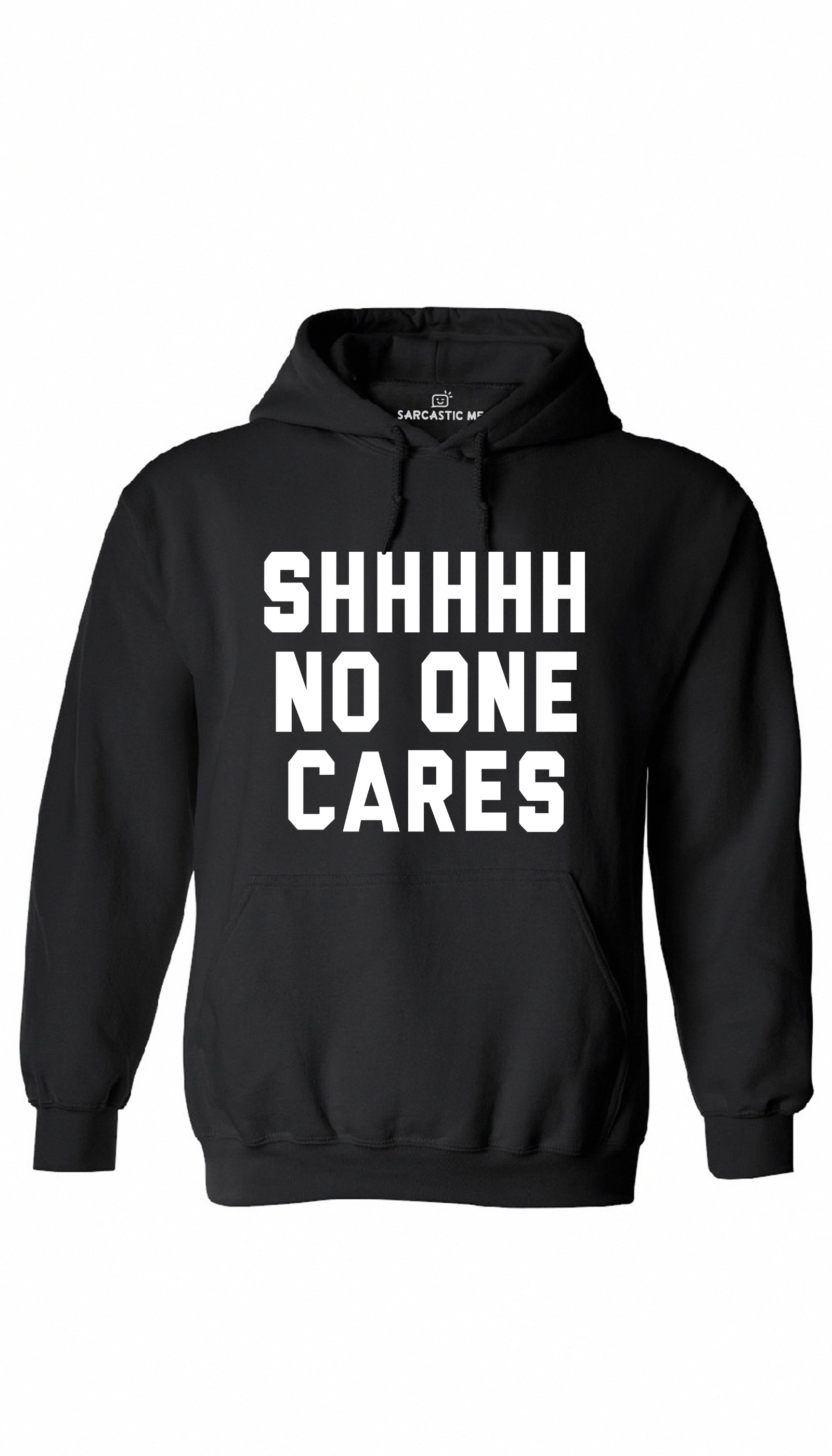 Shhhh No One Cares Black Hoodie | Sarcastic ME