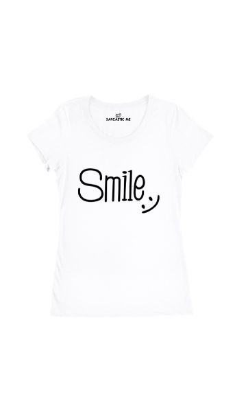 Smile White Women's T-Shirt | Sarcastic Me