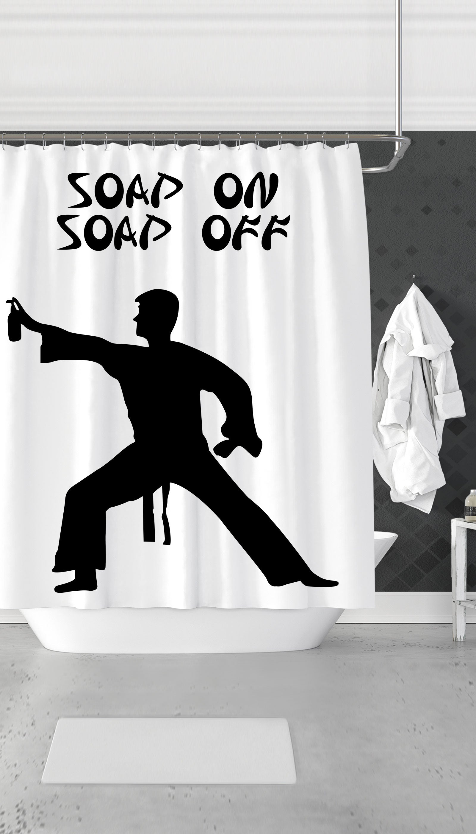 Soap On Soap Off Funny Clever Dorm Shower Curtain Gift Sarcastic Me