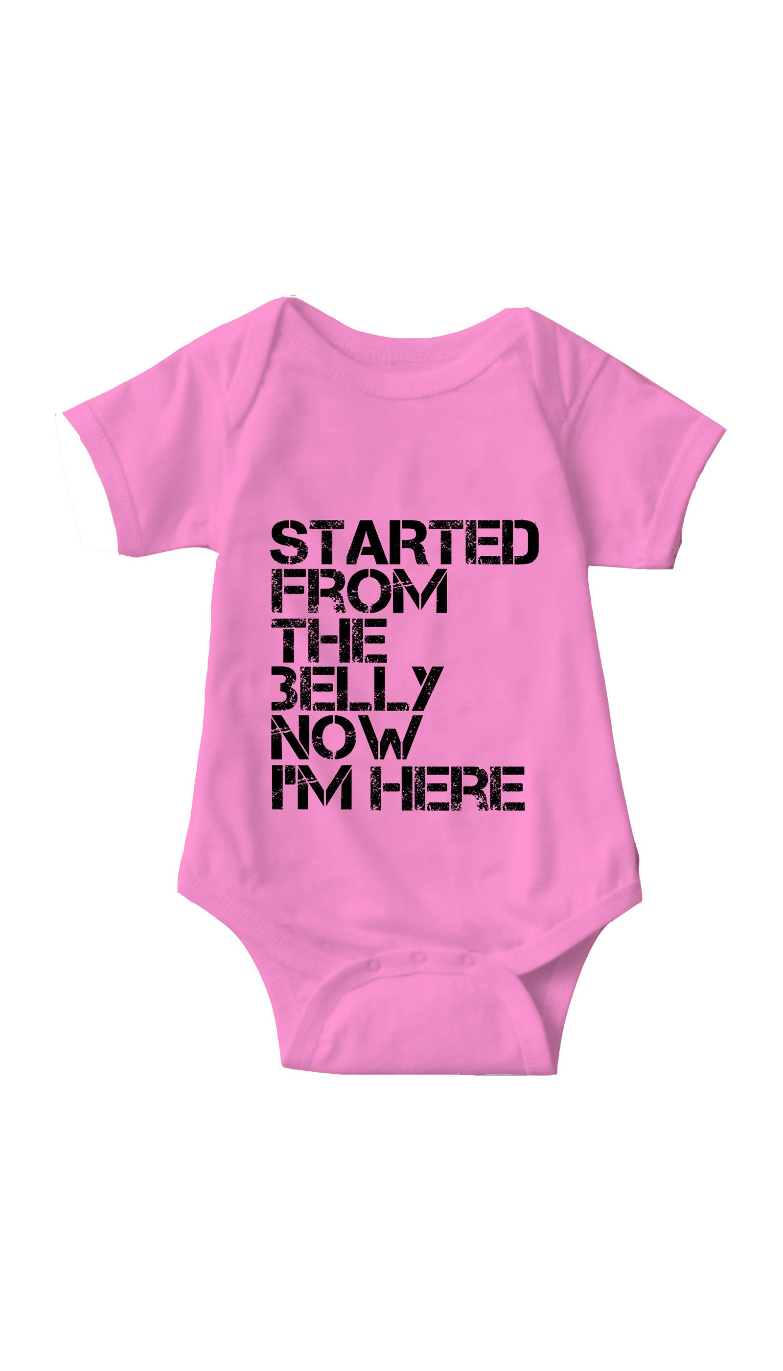 Started From The Belly Pink Infant Onesie | Sarcastic ME