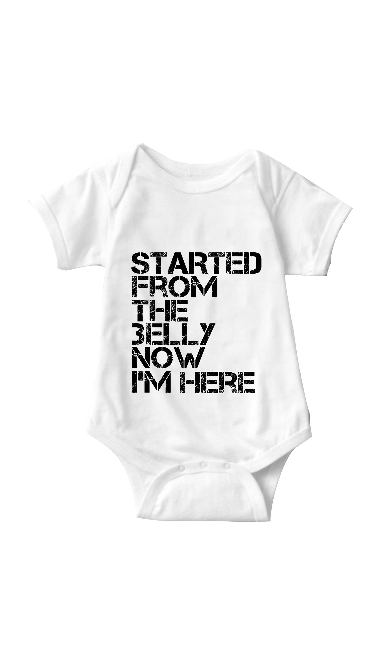 Started From The Belly White Infant Onesie | Sarcastic ME