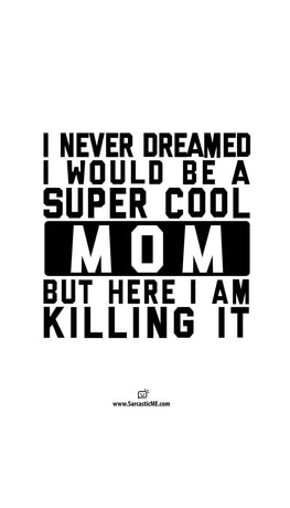 I Never Dreamed I Would Be A Super Cool Mom Unisex V-Neck Tee
