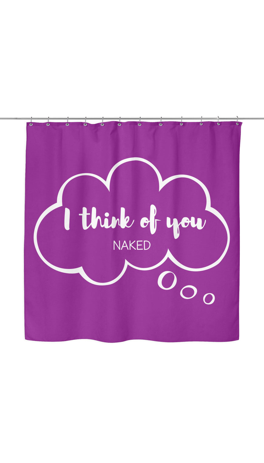I Think Of You Naked Shower Curtain