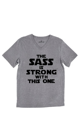 The Sass Is Strong With This One Tri-Blend Gray Unisex V-Neck Tee | Sarcastic Me
