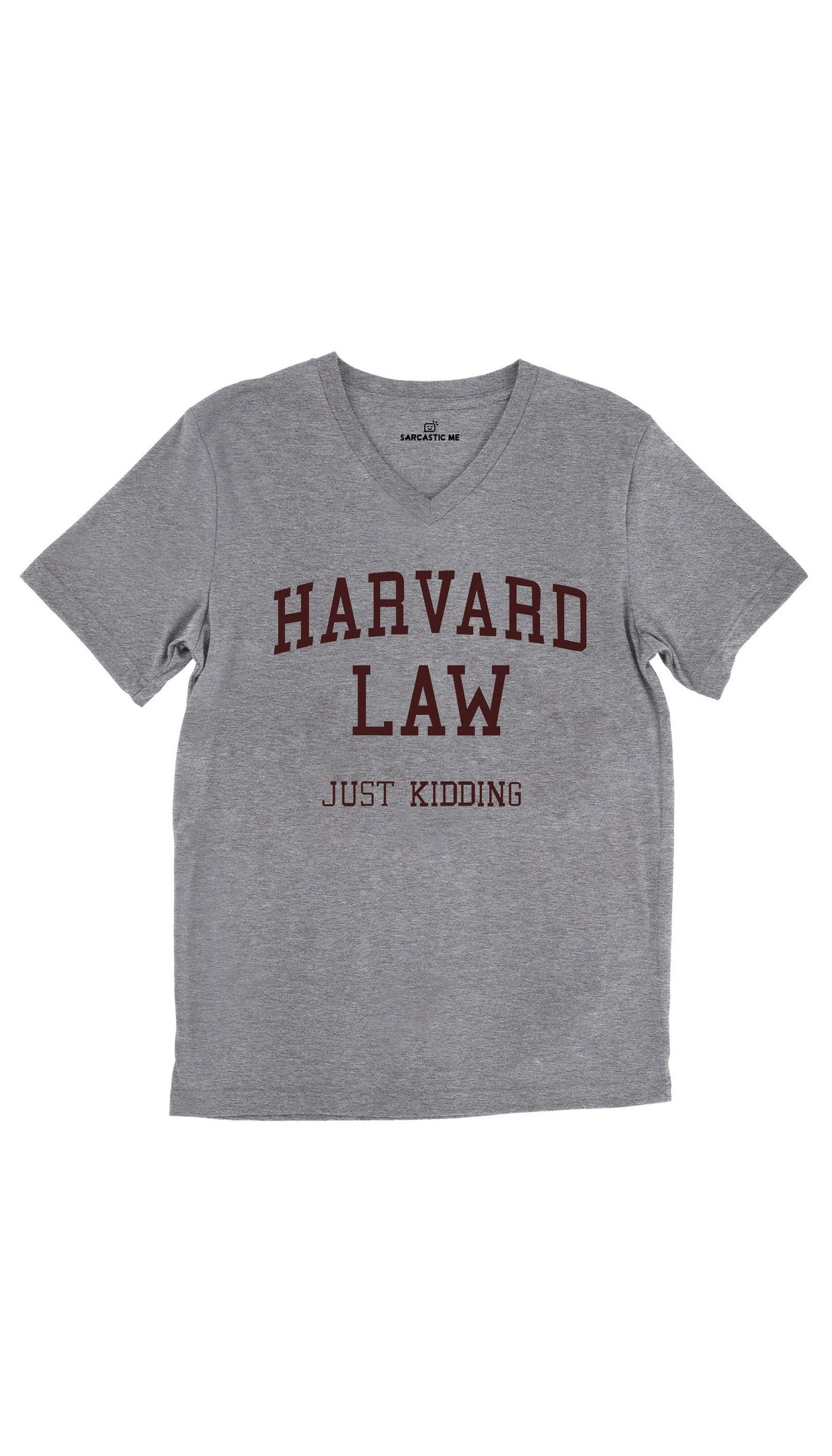 Harvard Law Just Kidding Tri-Blend Gray Unisex V-Neck Tee | Sarcastic Me